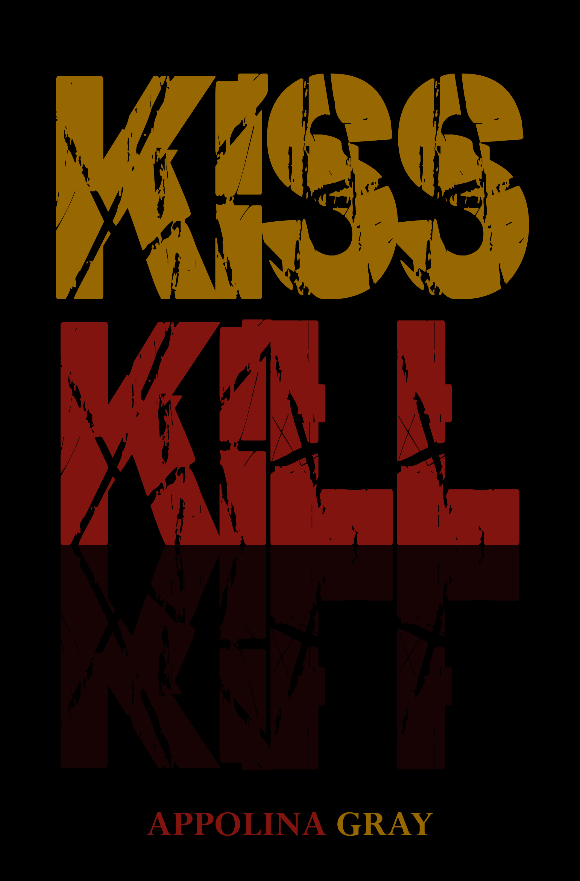 Kiss kill (a post-apocalyptic romance)