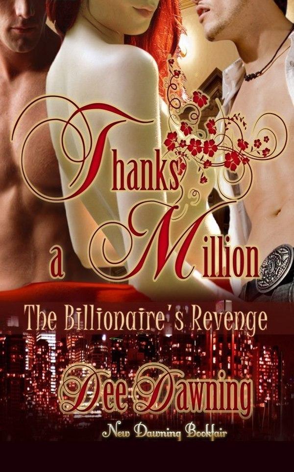 Thanks a million [the billionaire's revenge]