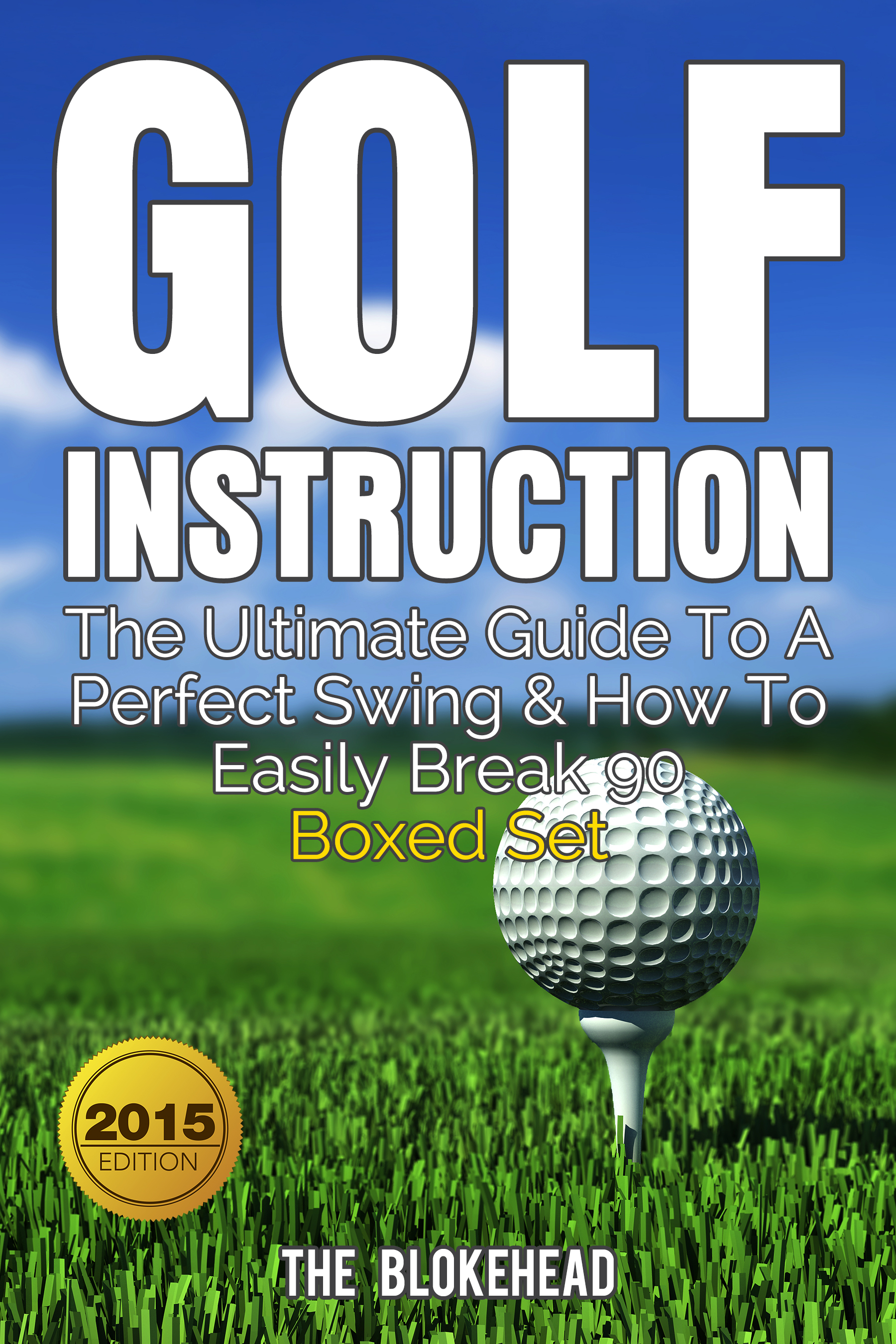 Golf instruction : the ultimate guide to a perfect swing & how to easily break 90 boxed set
