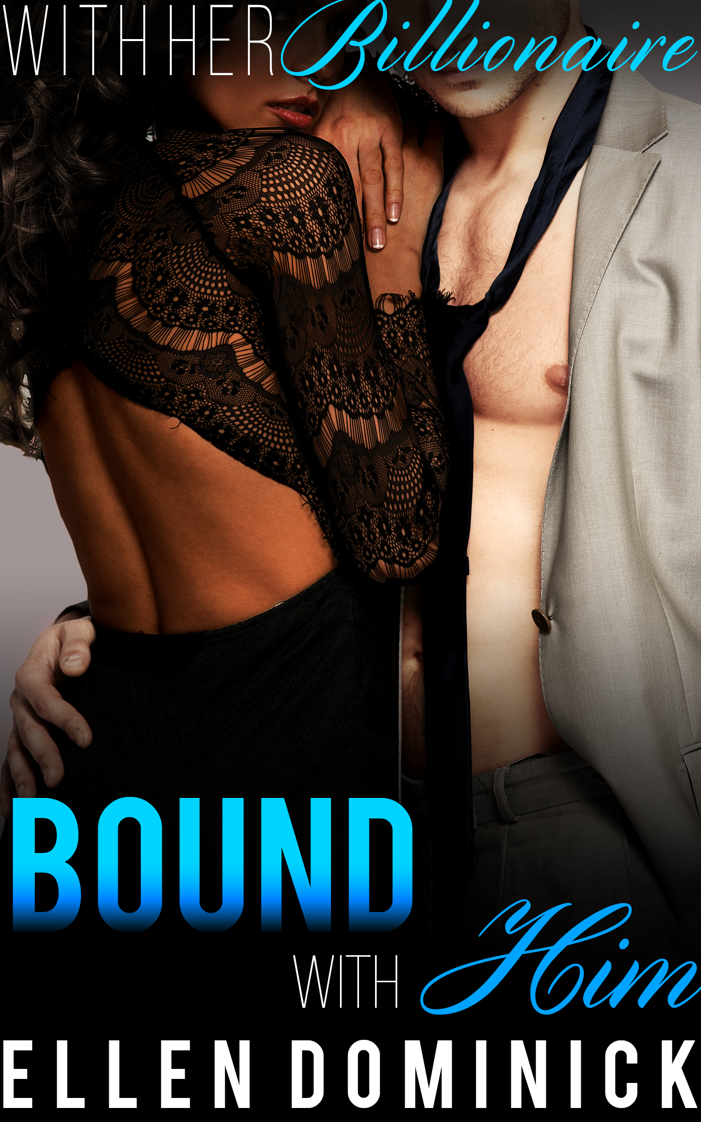 Bound with him: with her billionaire, book 4