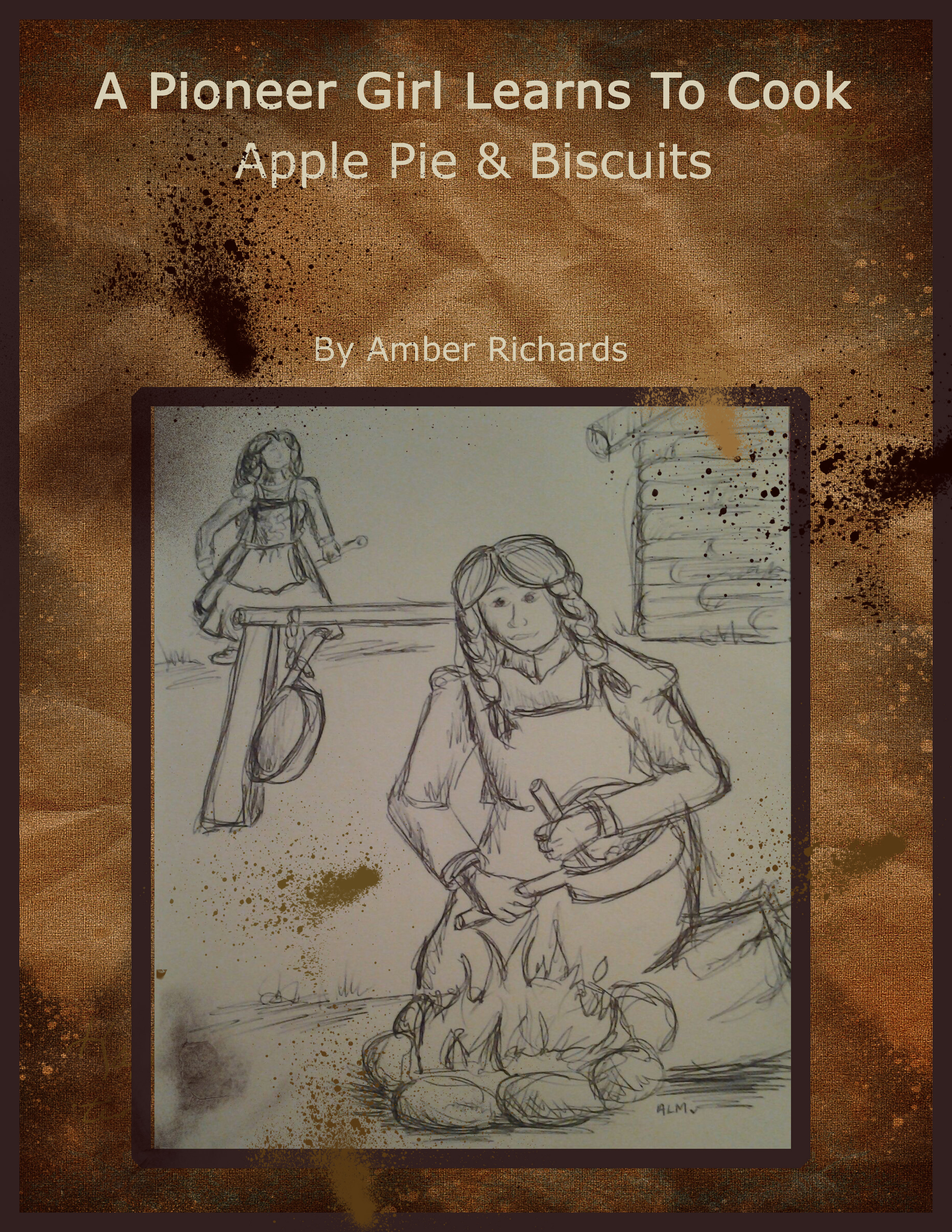 A pioneer girl learns to cook: apple pie & biscuits