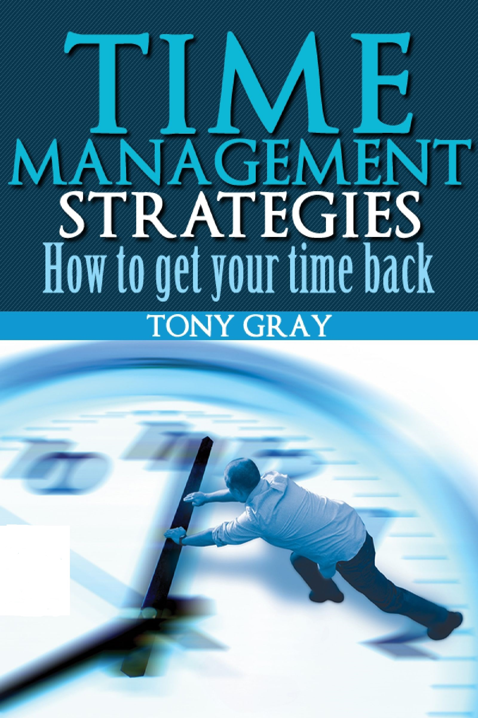Time management strategies how to get your time back