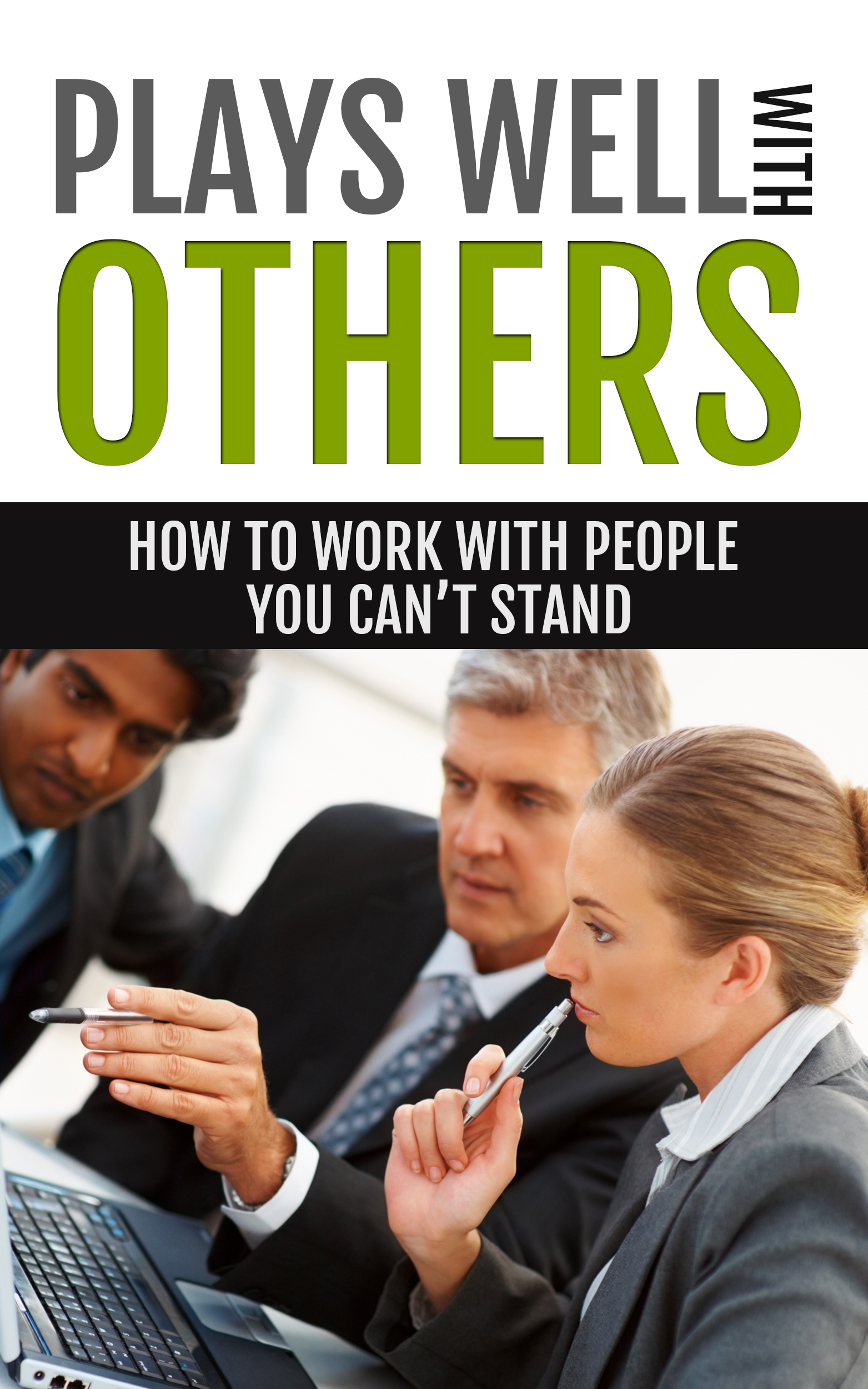 How to work with people you can't stand: plays wells with others