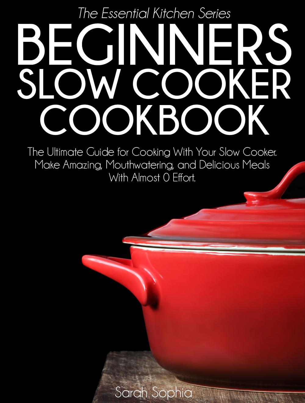 Slow cooker cookbook for beginners