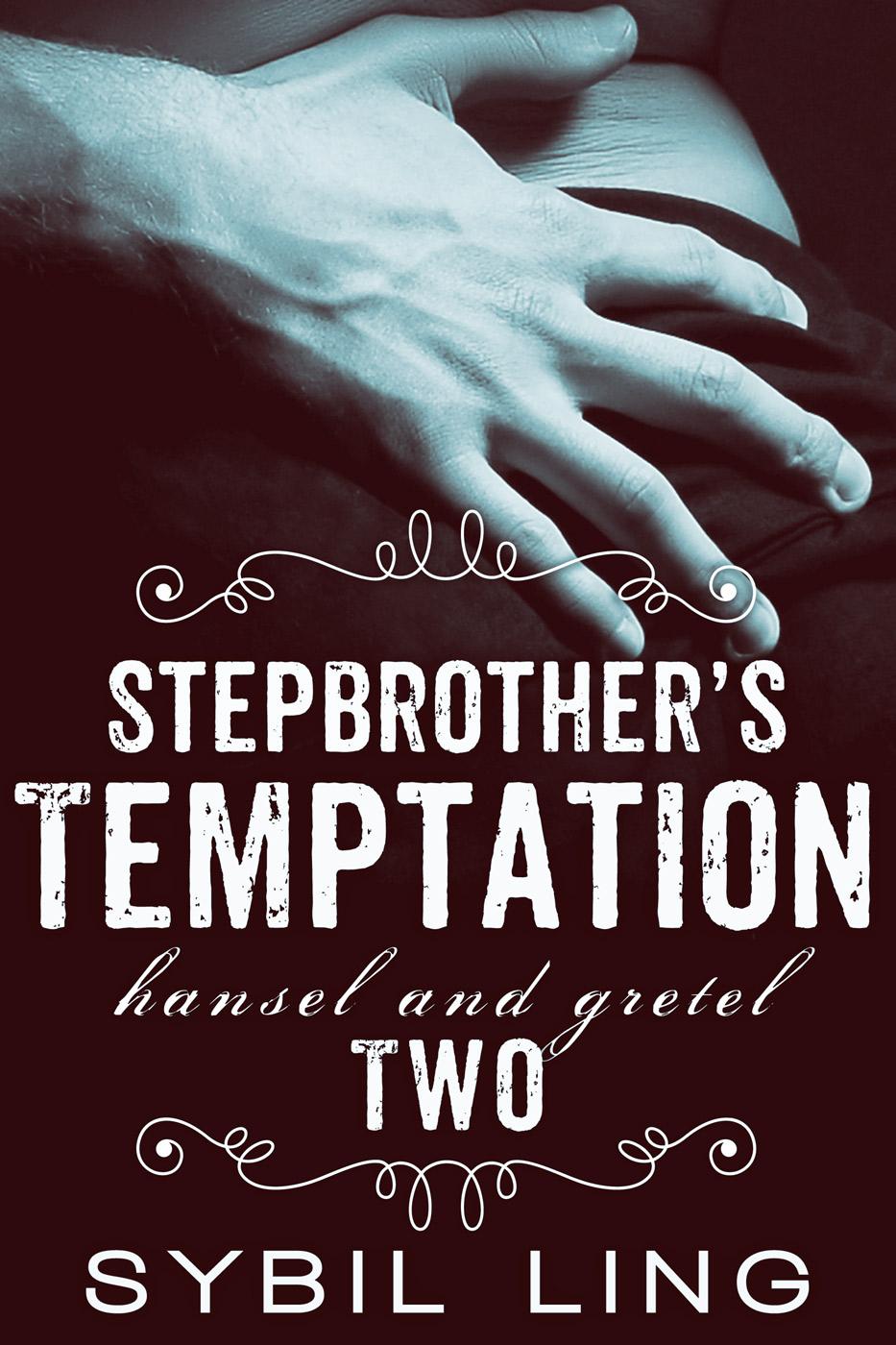 Stepbrother's temptation (hansel & gretel #2)