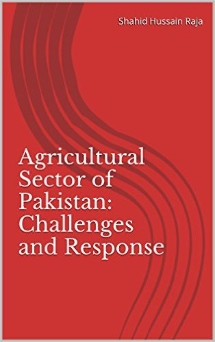 Agricultural sector of pakistan: challenges and response