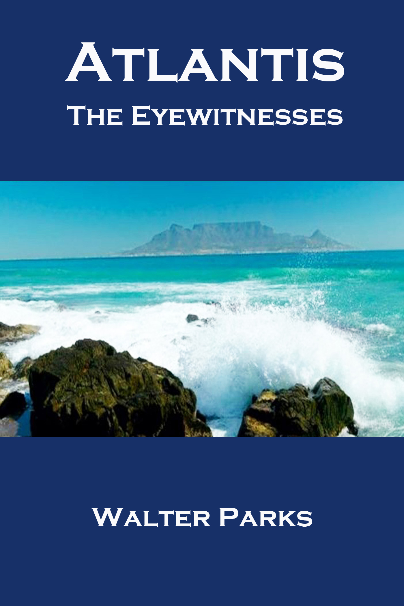 Atlantis the eyewitnesses part i: the creation of atlantis (atlantis the eyewitnesses series book 1)
