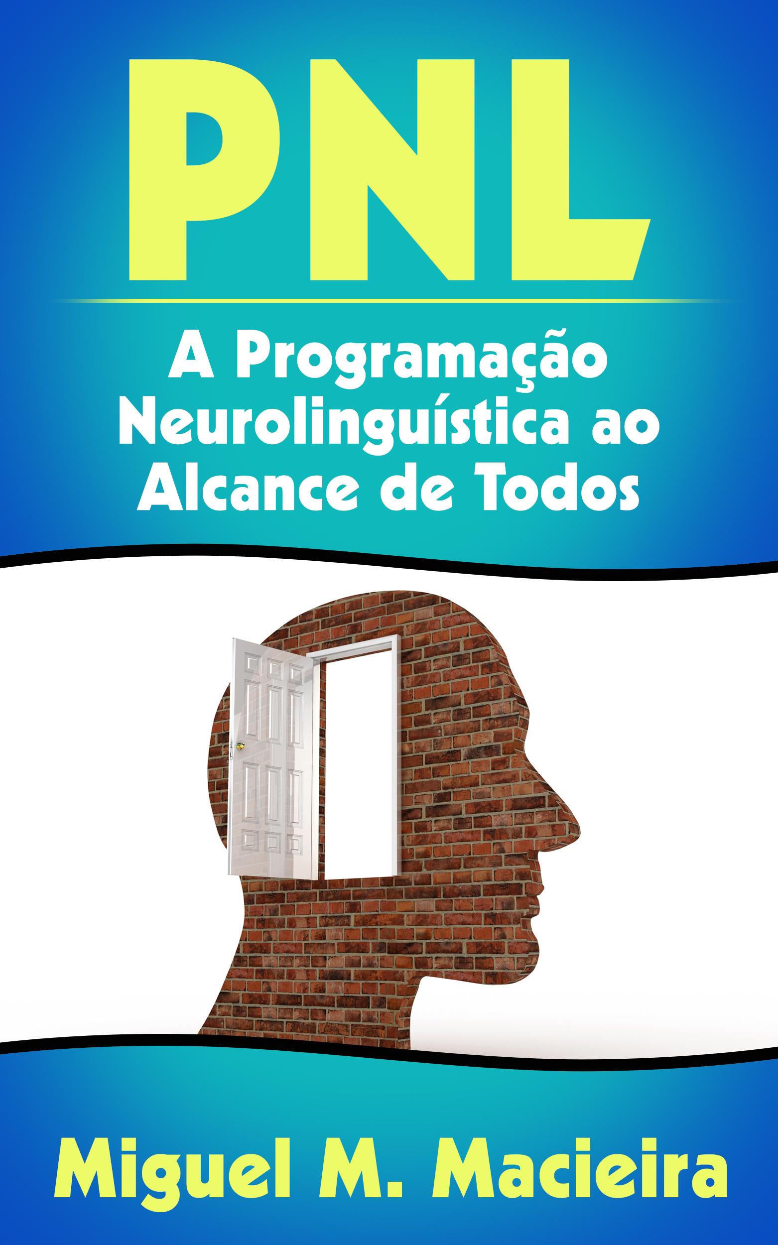 Pnl: a programação neurolinguística ao alcance de todos