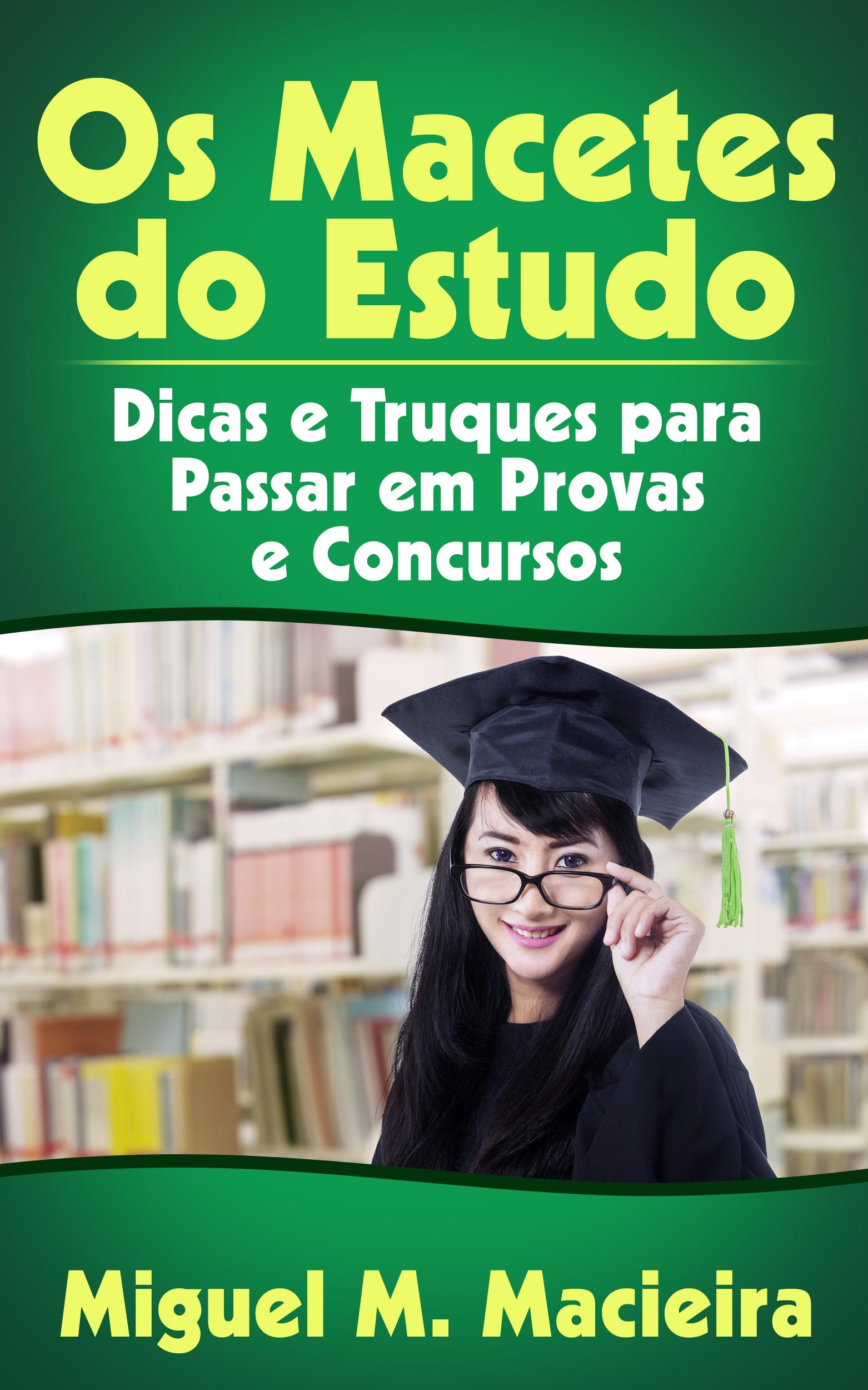Os macetes do estudo: dicas e truques para passar em provas e concursos
