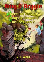 Amy and argyle: there are no such things as dragons ~ or are there?