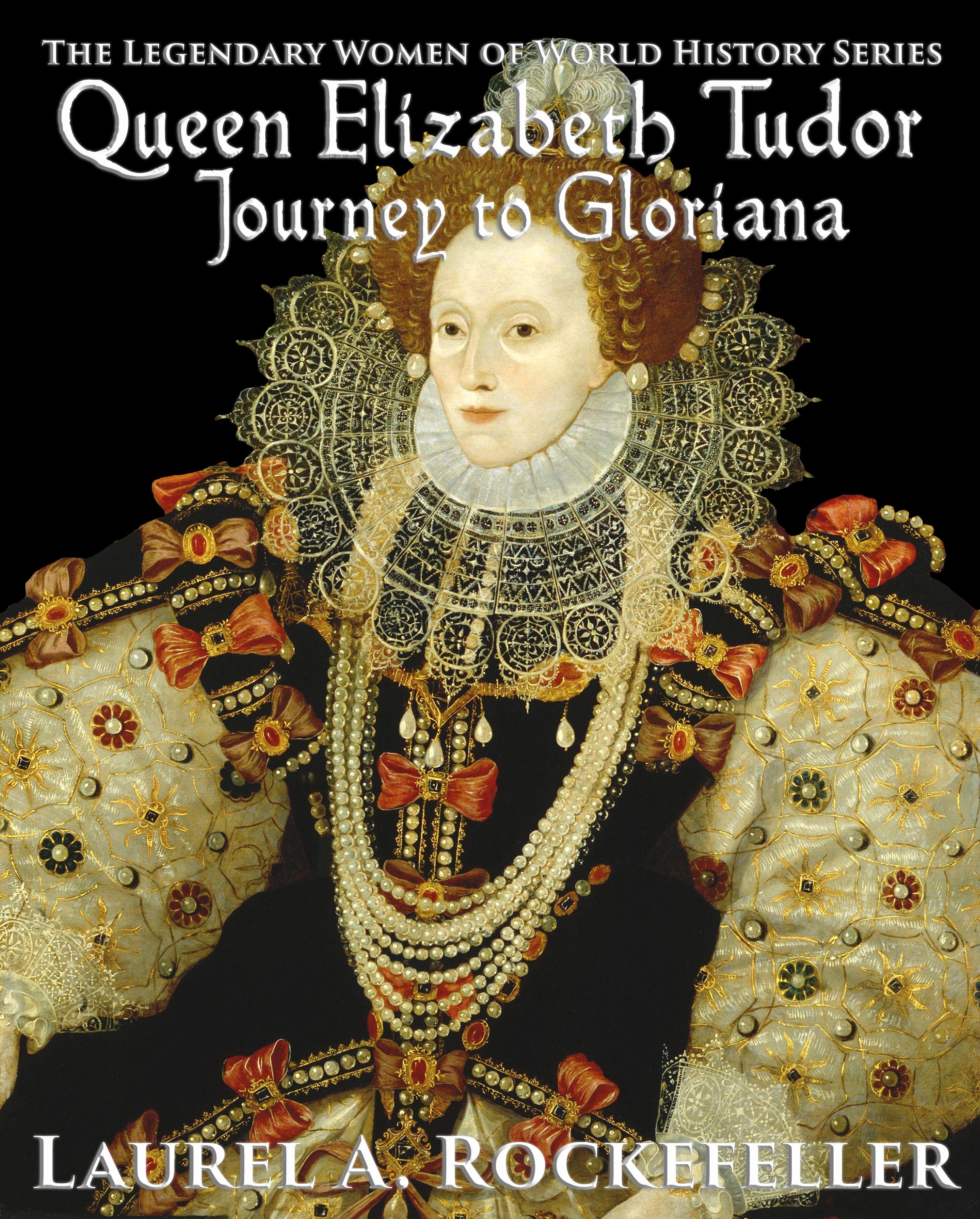 Queen elizabeth tudor: journey to gloriana