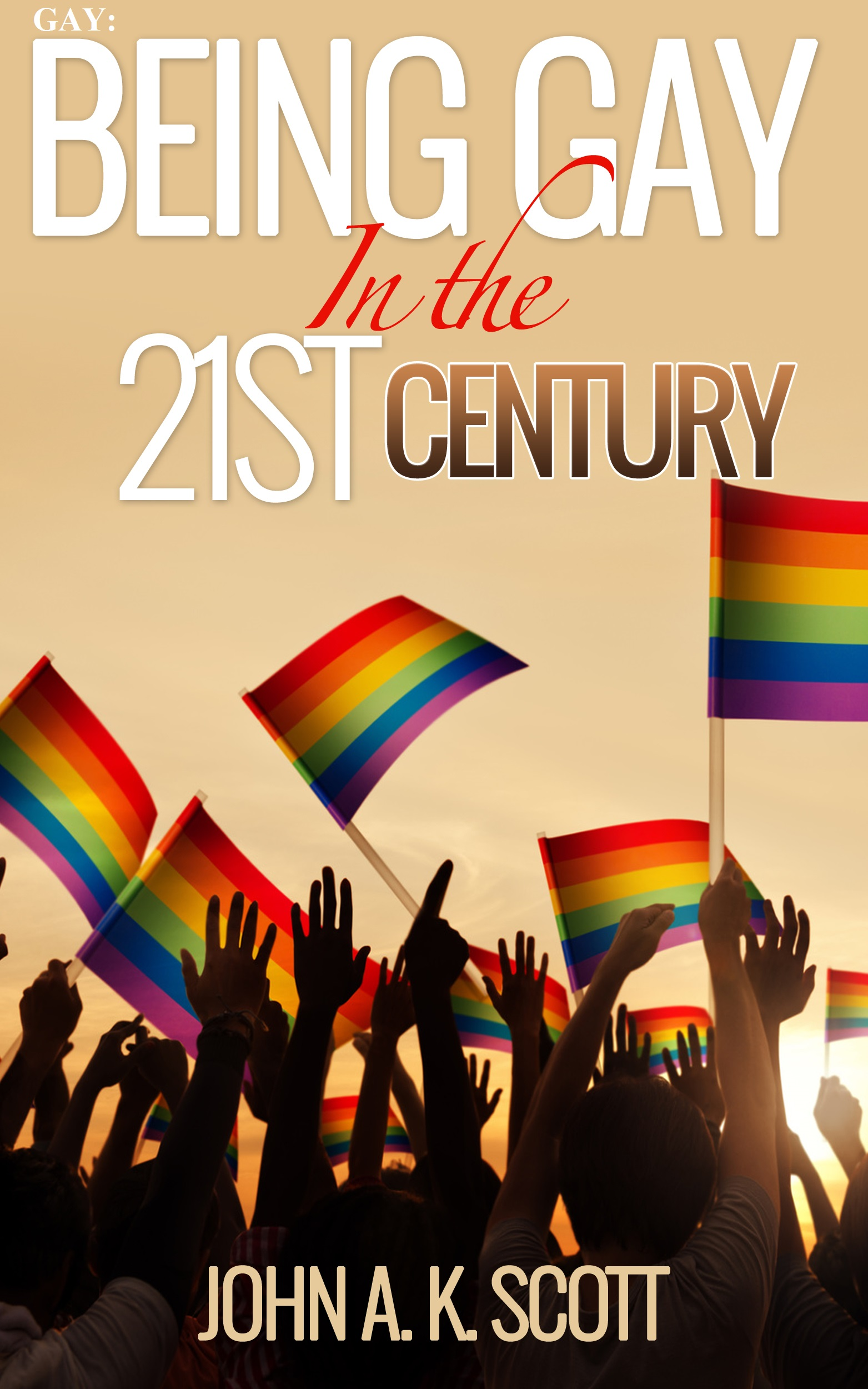 Gay: being gay in the 21st century