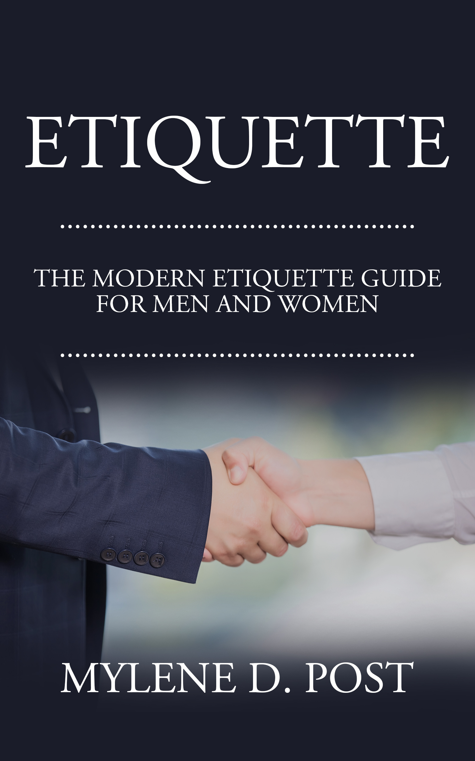 Etiquette: the modern etiquette guide for men and women