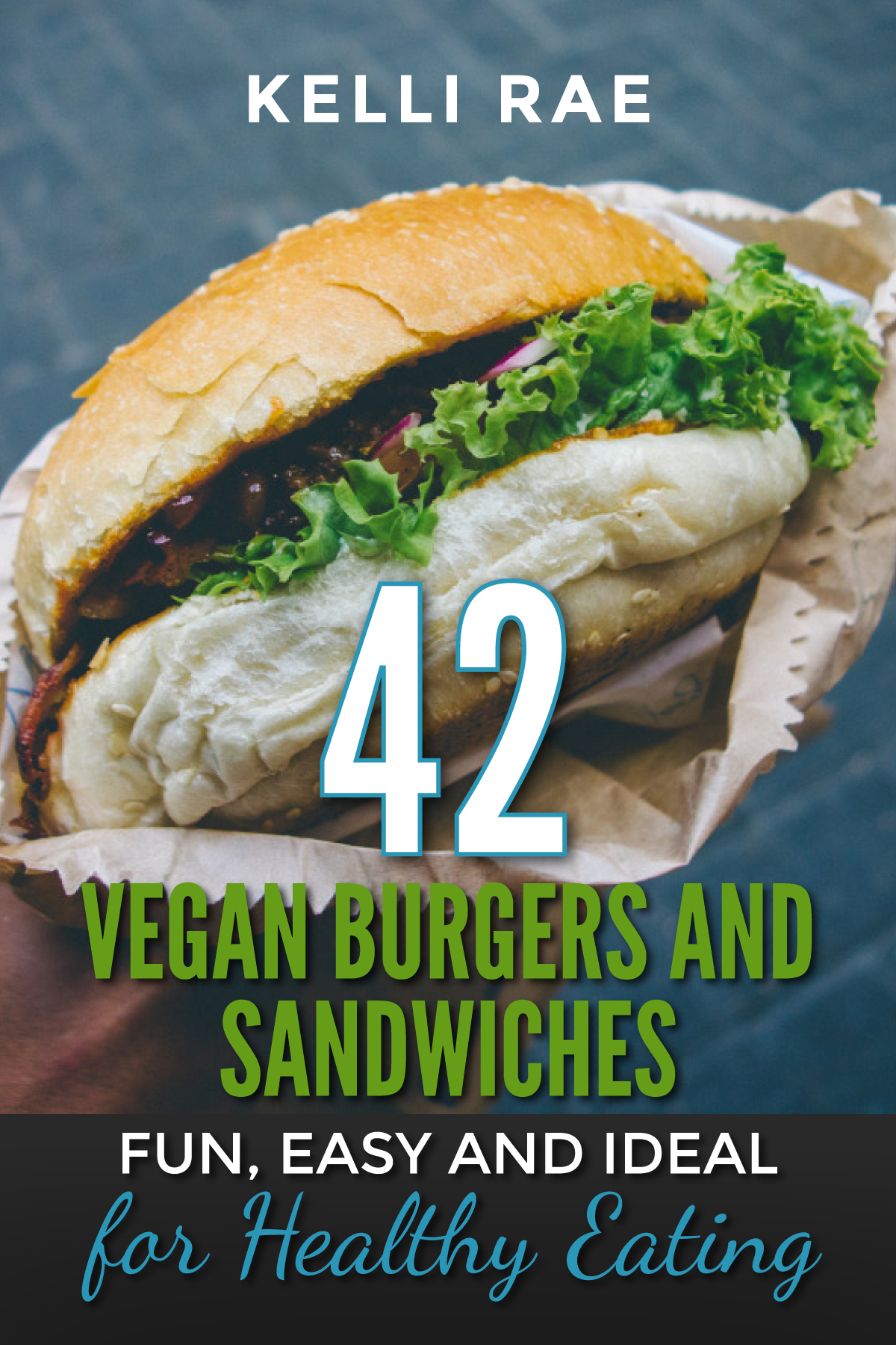 Babelcube 42 Vegan Burgers And Sandwiches Fun Easy And Ideal For Healthy Eating