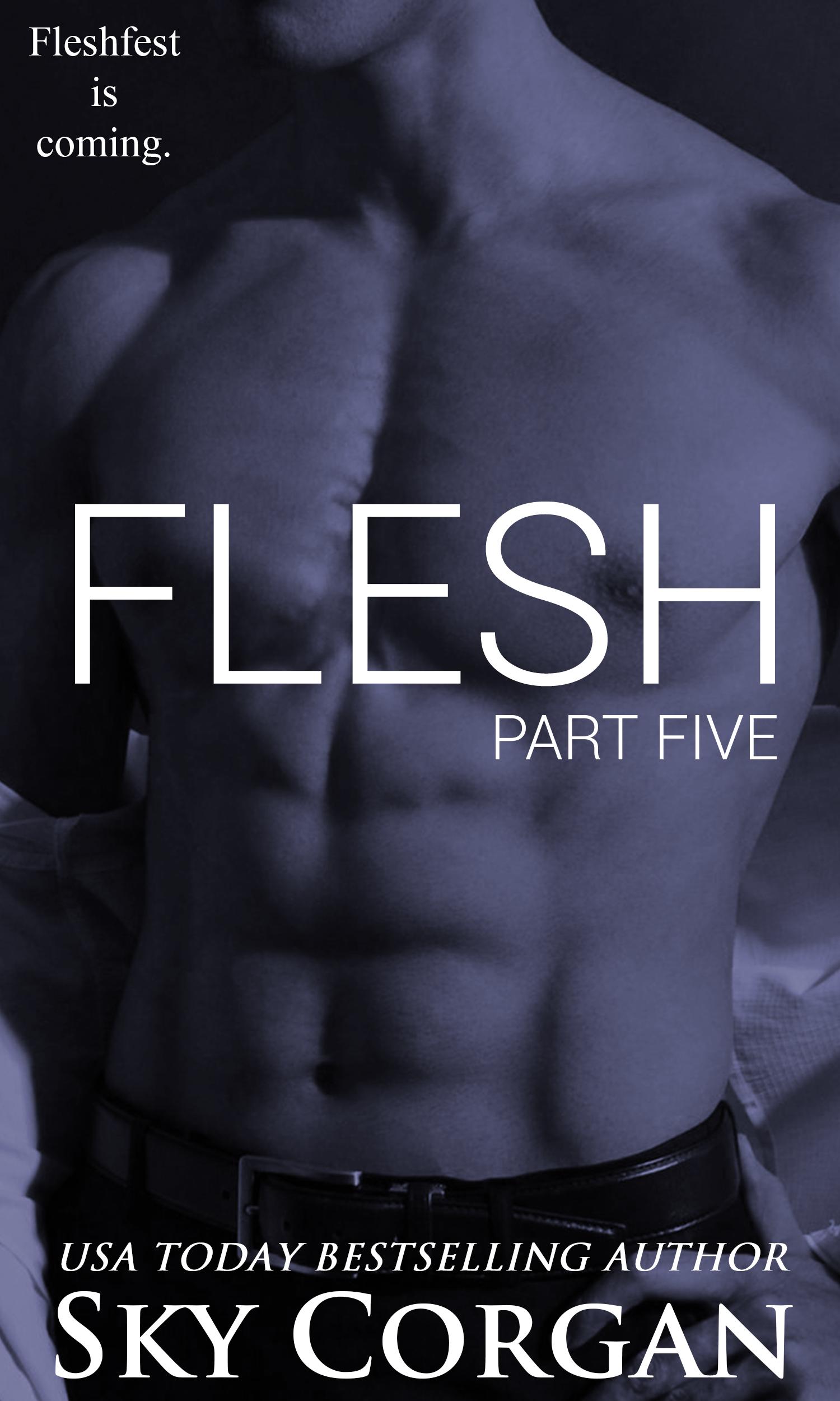 Flesh: part five