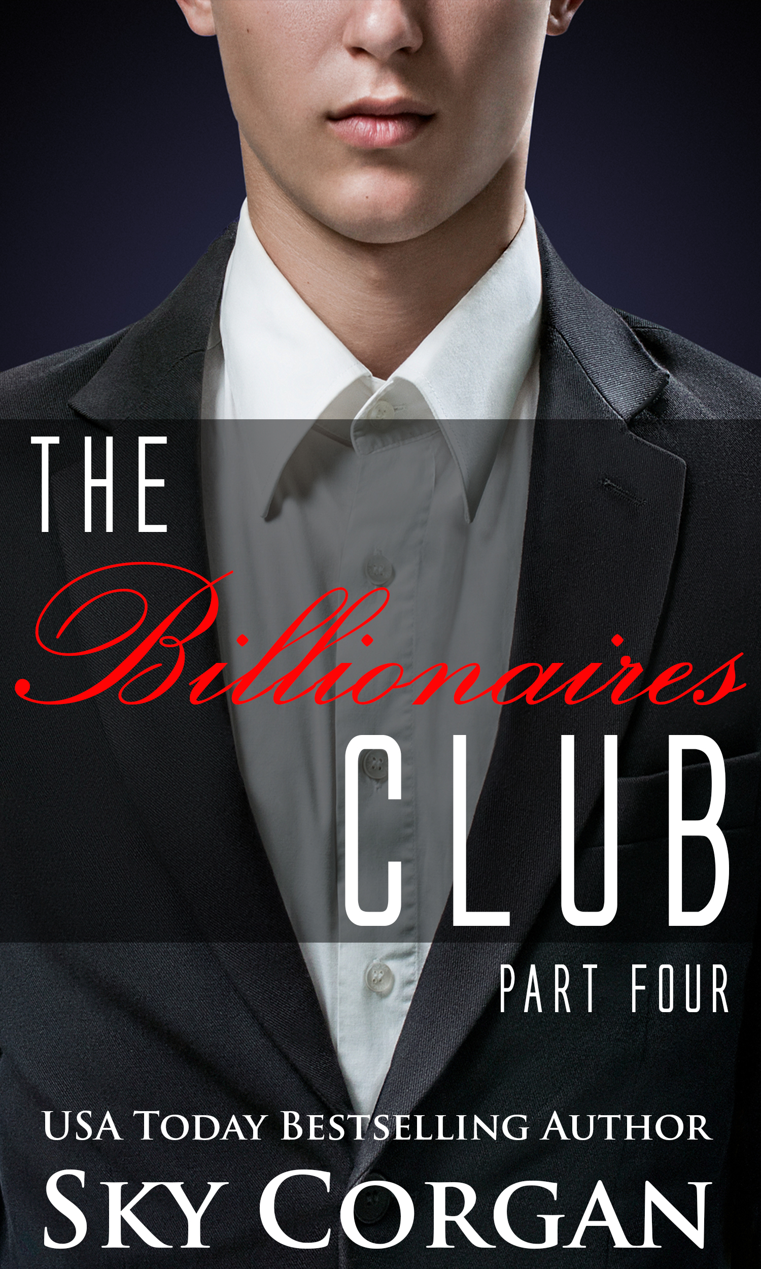 The billionaires club: part four