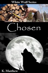 Chosen (the white wolf series book 1)