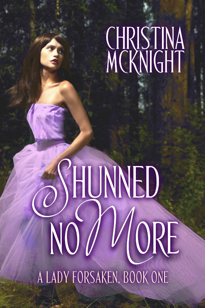 Shunned no more, a lady forsaken (book one)