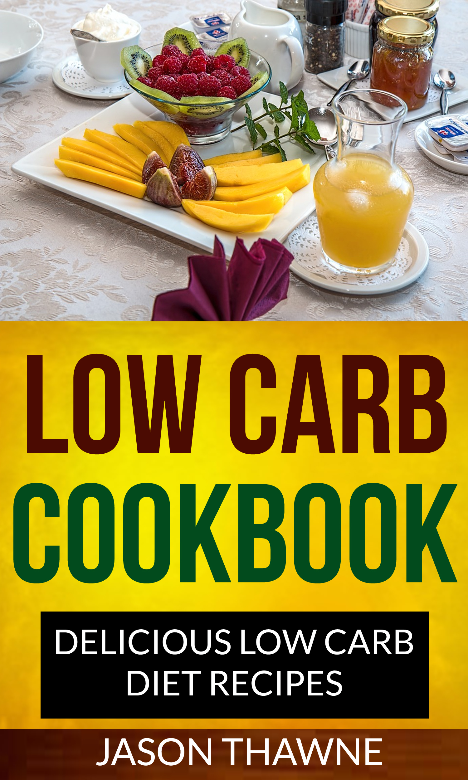 Low carb cookbook: delicious low carb diet recipes