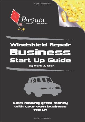 Windshield repair business start up guide
