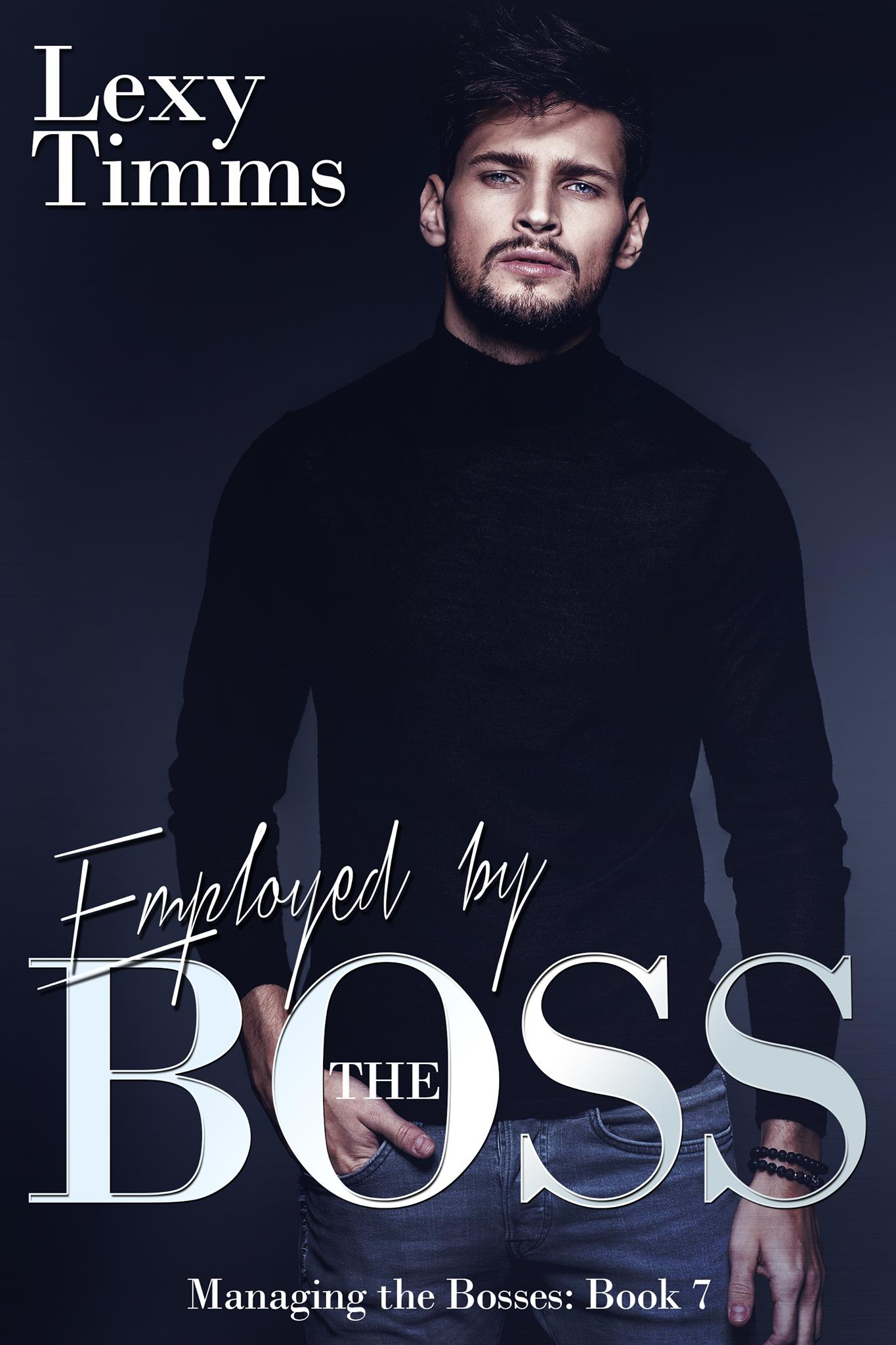 Employed by the boss (managing the bosses series) (volume 7)