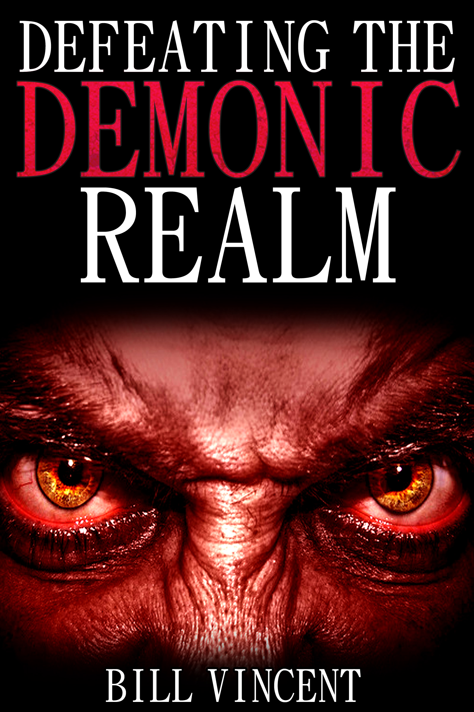 Defeating the demonic realm: revelations of demonic spirits & curses