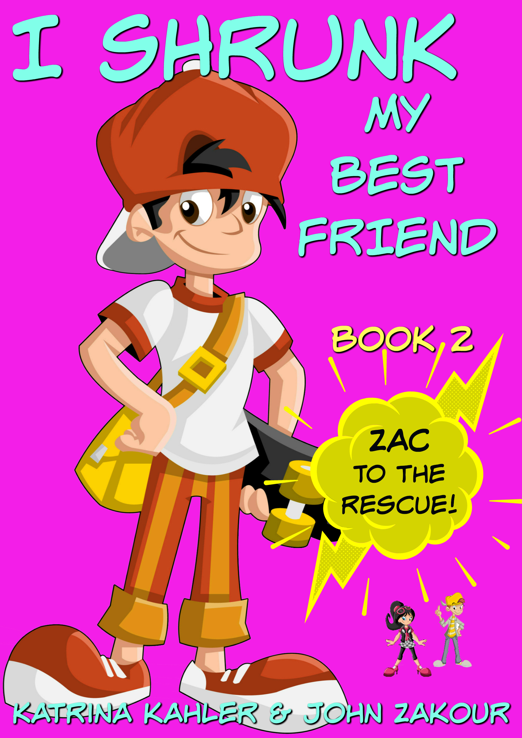 I shrunk my best friend! - book 2 - zac to the rescue!: books for girls ages 9-12