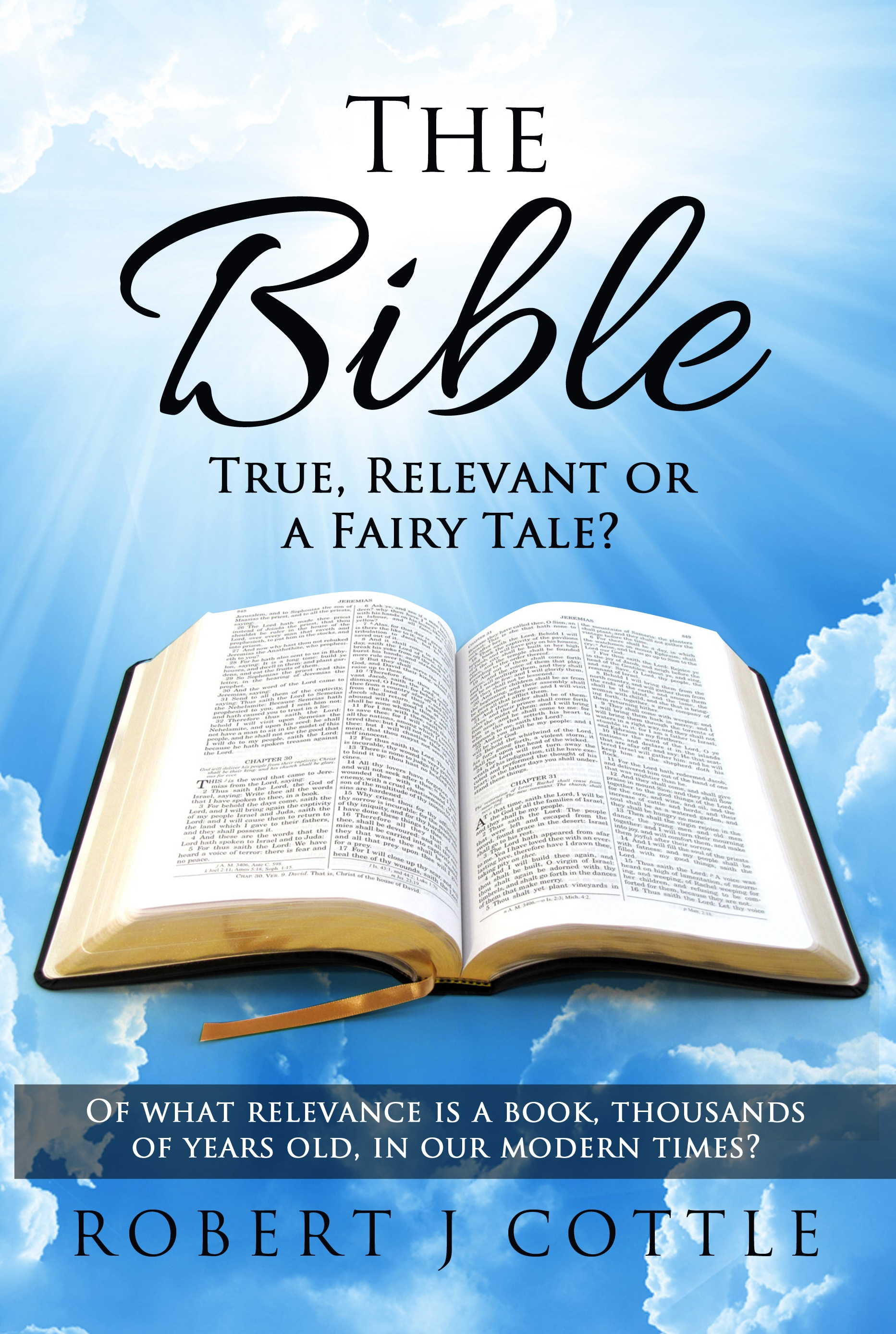 The bible true, relevant or a fairy tale?