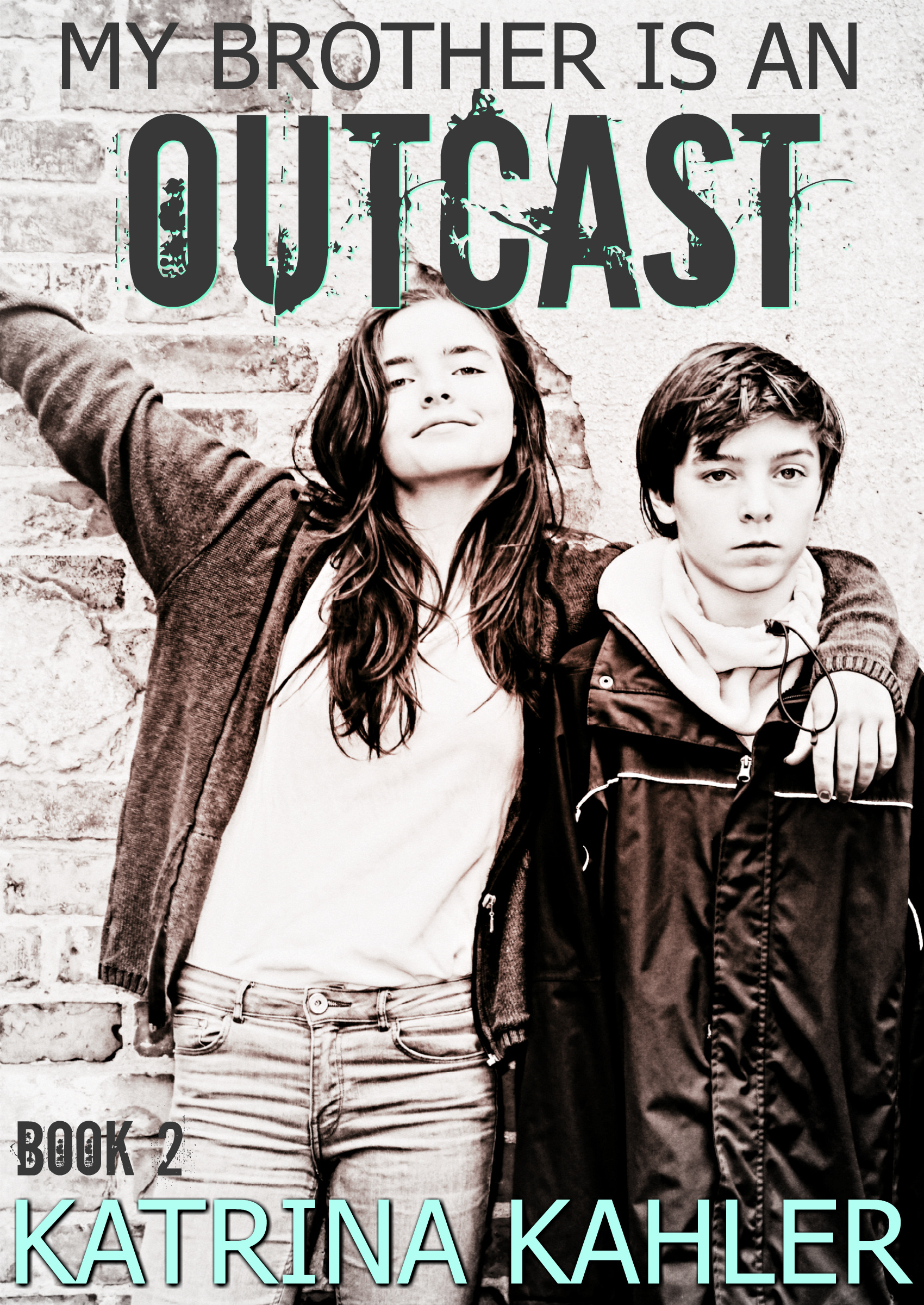 My brother is an outcast - book 2 - escape: book for kids 12+