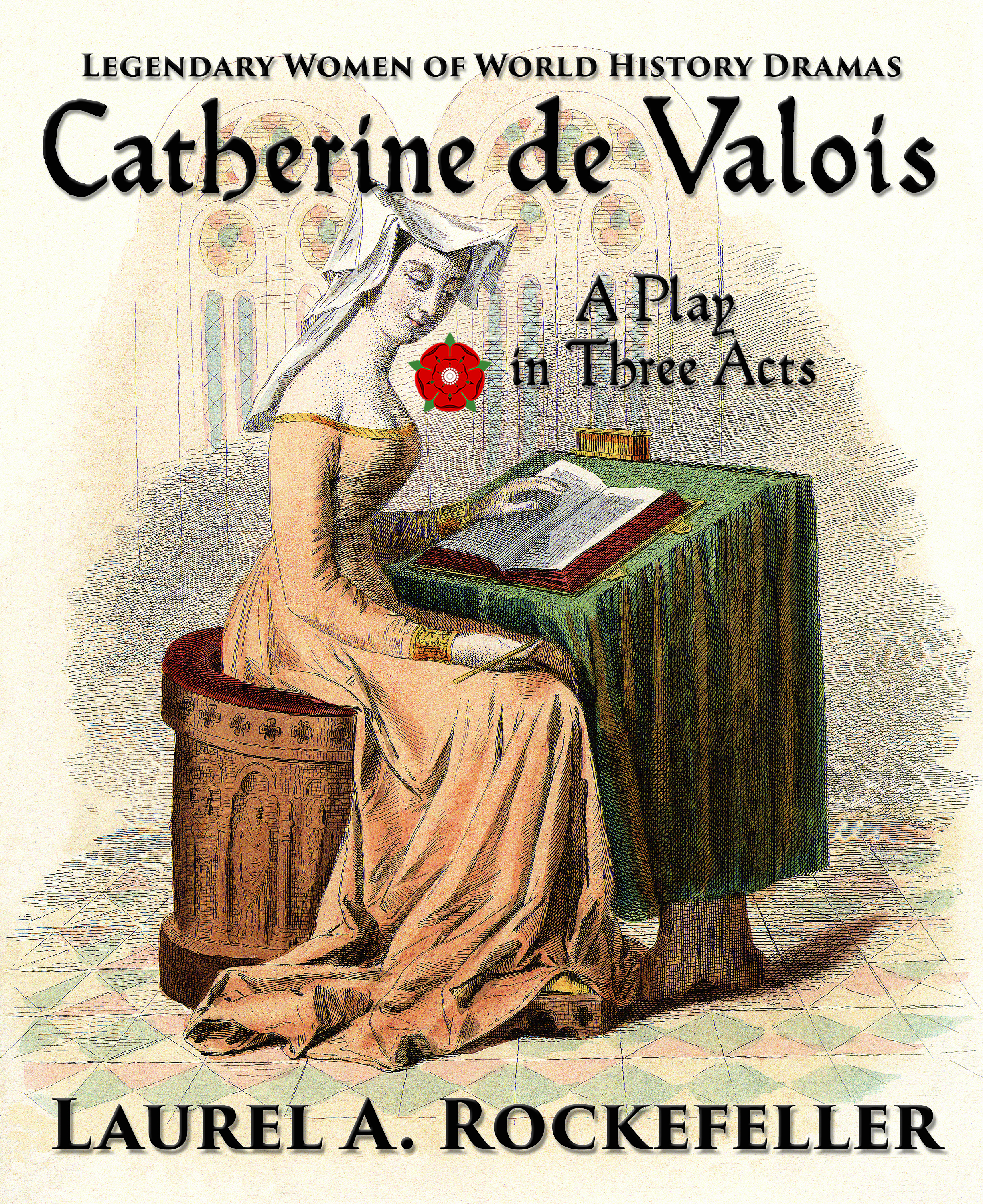 Catherine de valois: a play in three acts