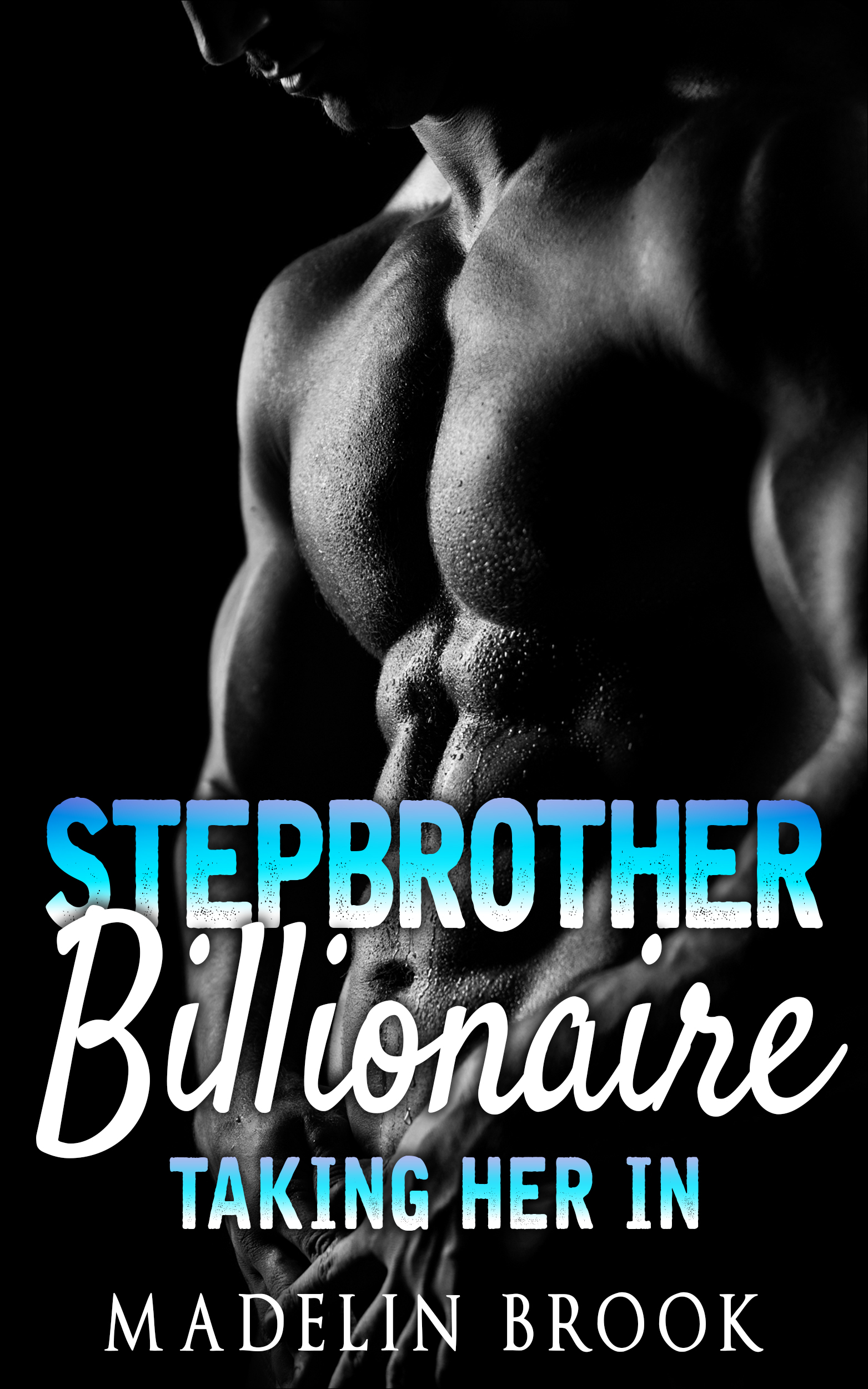 Stepbrother billionaire: taking her in