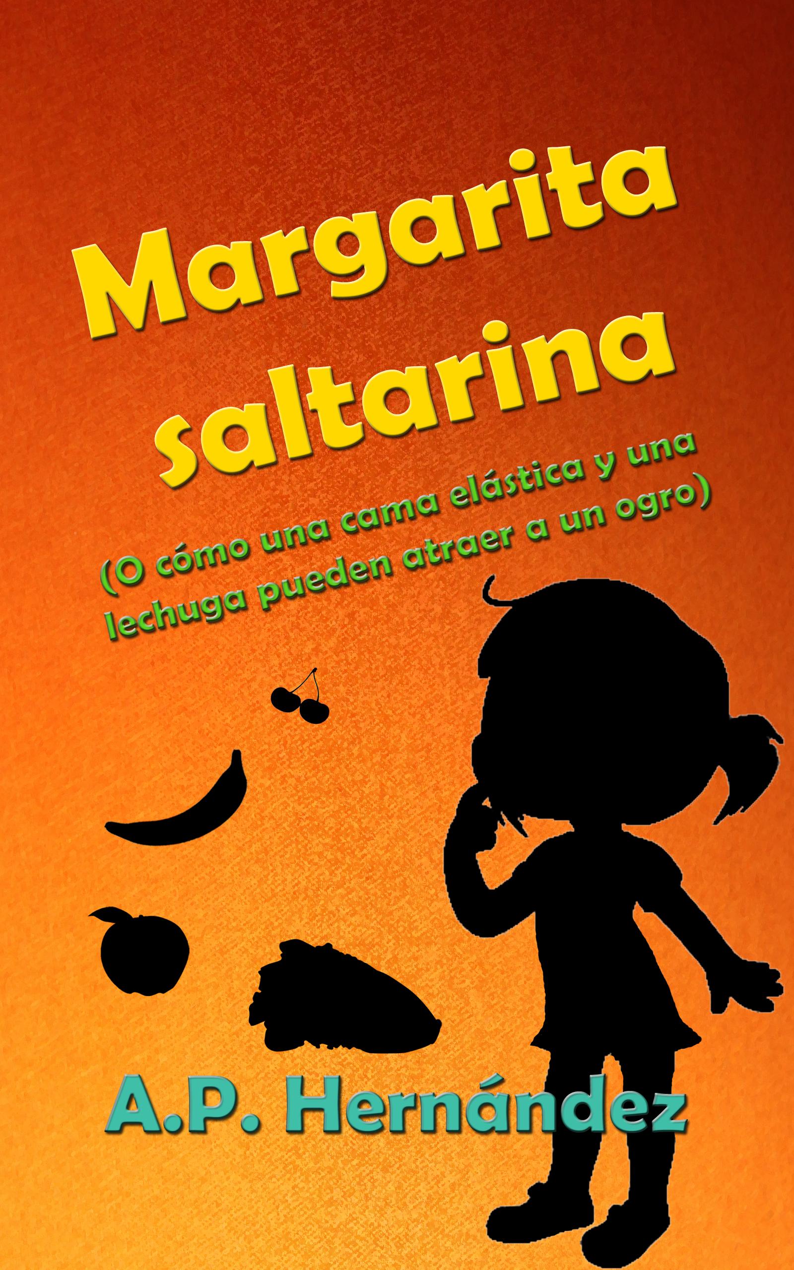 Margarita saltarina (o cómo una cama elástica y una lechuga pueden atraer a un ogro)
