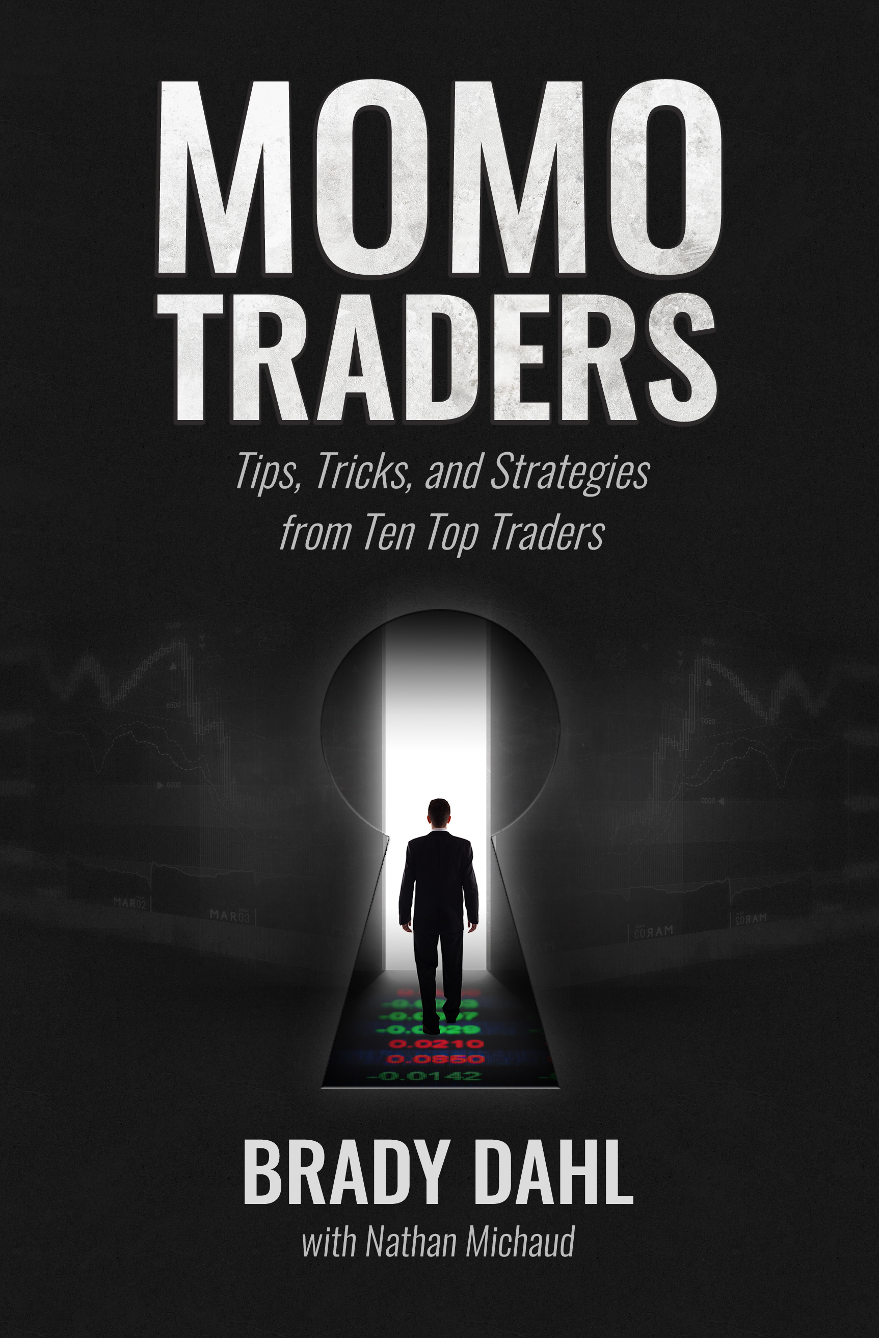 Momo traders - tips, tricks, and strategies from ten top traders