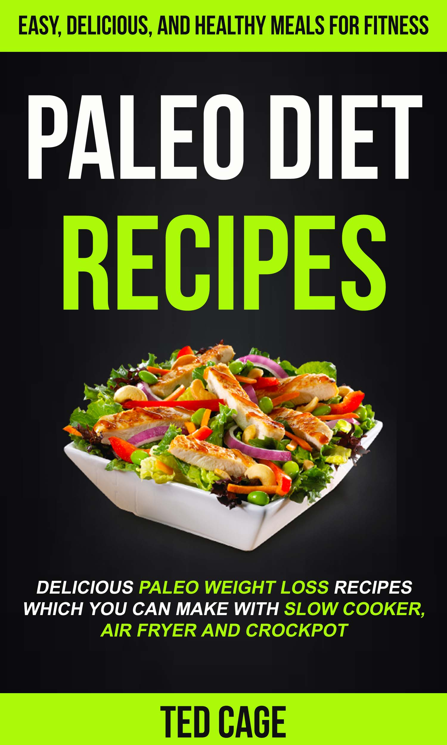 Paleo diet recipes: easy, delicious and healthy meals for fitness