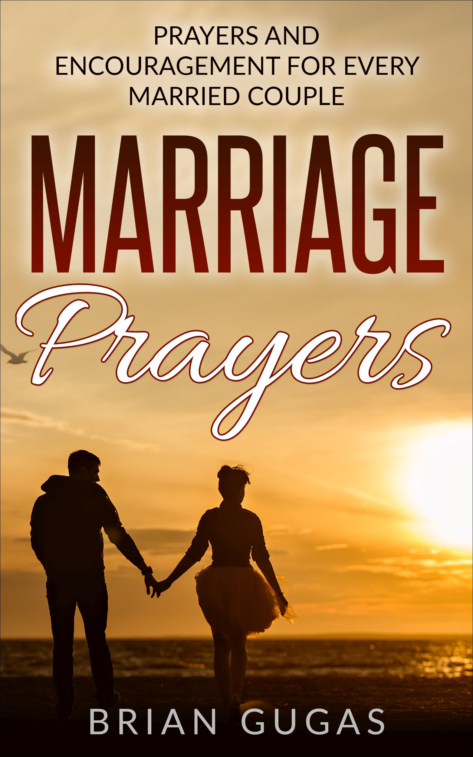 Marriage prayers: prayers and encouragement for every married couple