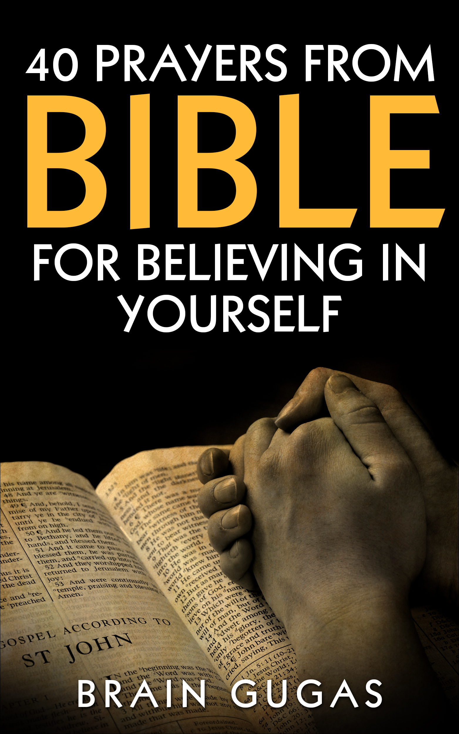40 prayers from bible: for believing in yourself