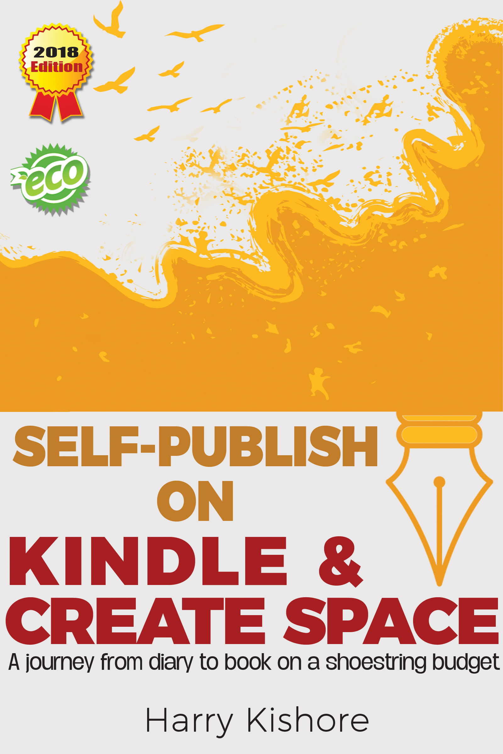 Self-publish on kindle and createspace: a journey from diary to book on a shoestring budget