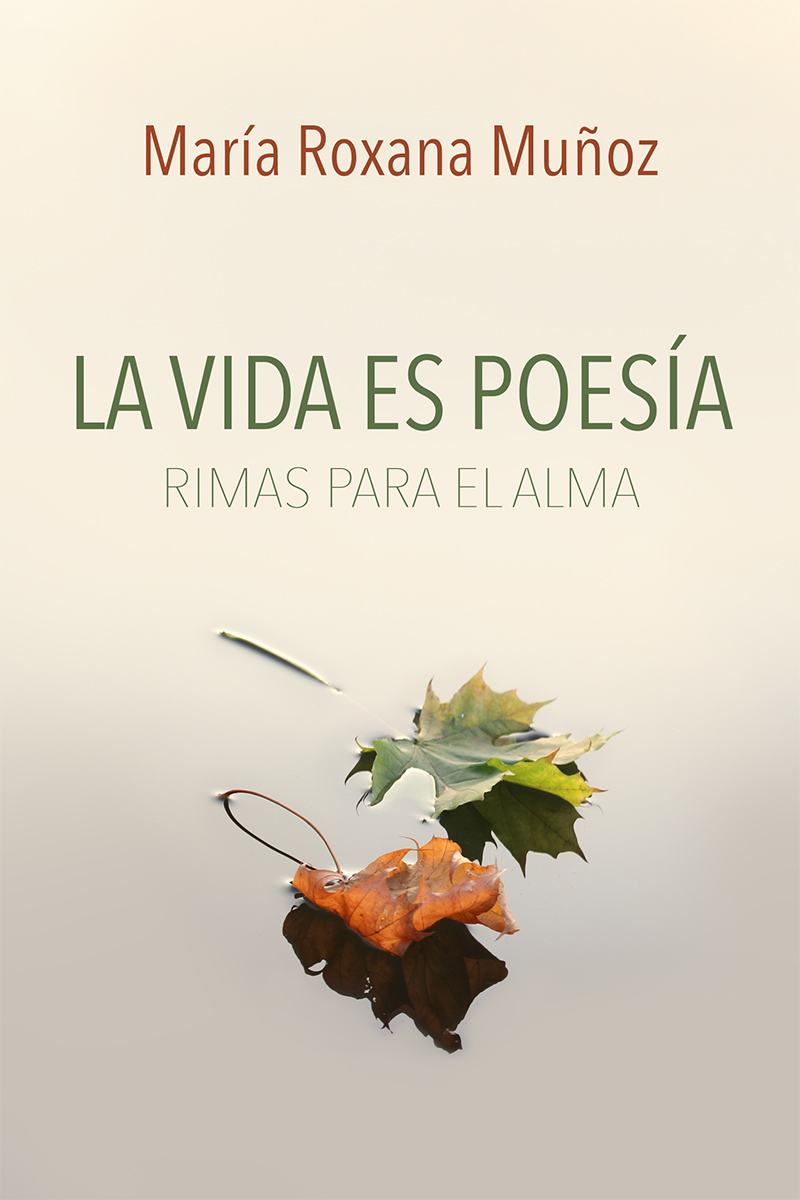 La vida es poesía: rimas para el alma