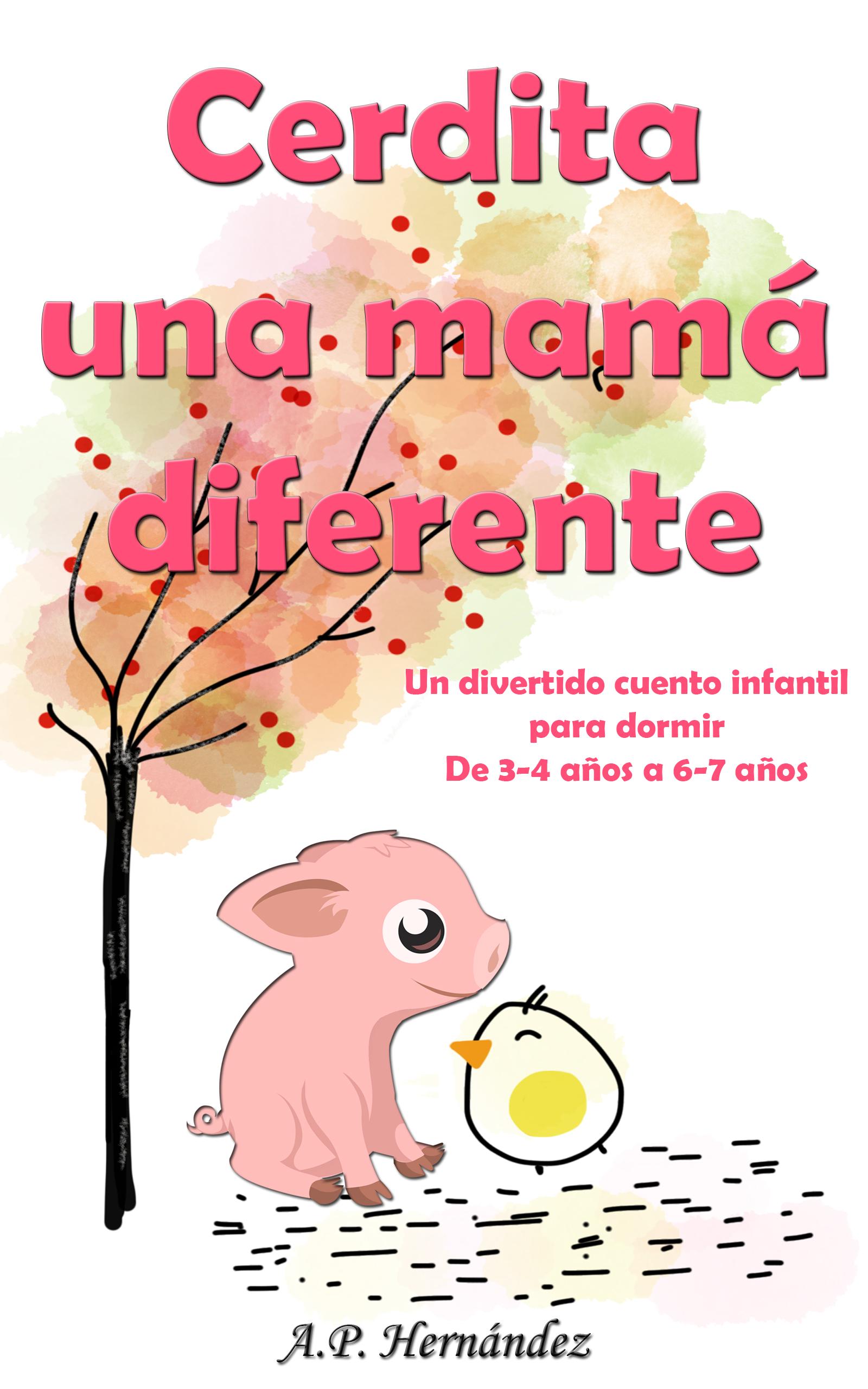 Cerdita, una mamá diferente: un divertido cuento infantil para dormir (de 3-4 años a 6-7 años)