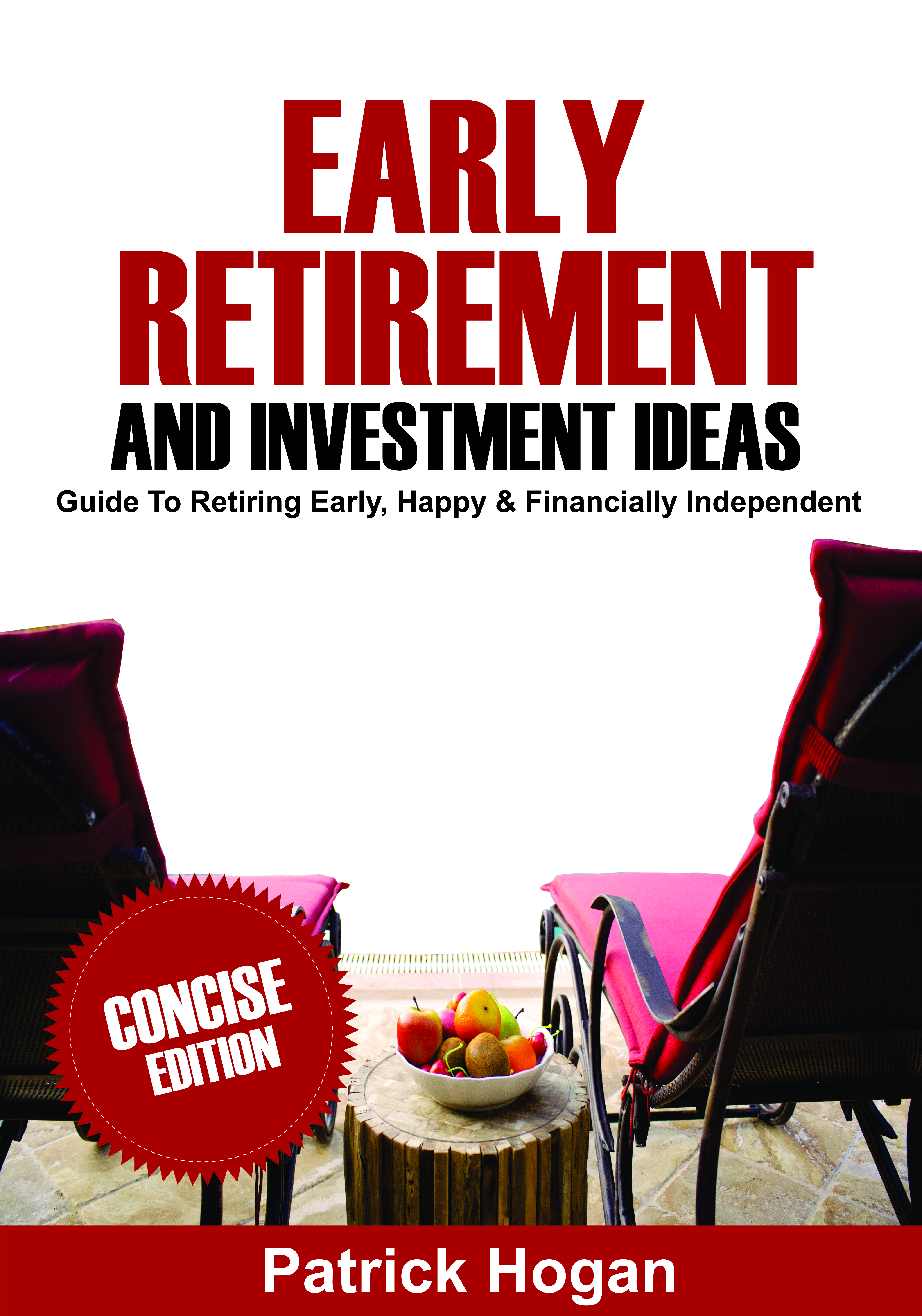 Early retirement plan & investment ideas: guide to retiring early, happy and financially independent