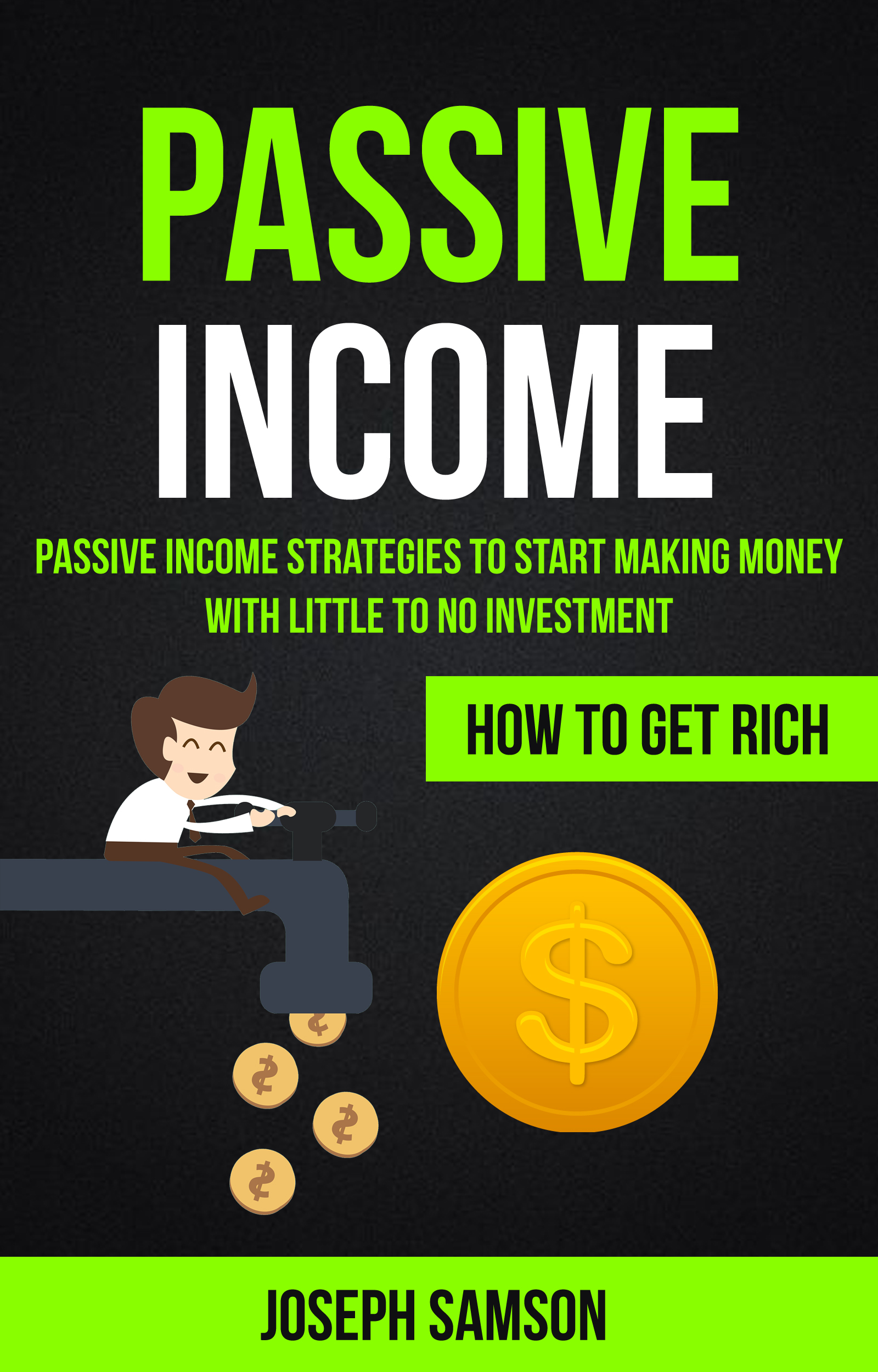 Passive income: passive income strategies to start making money with little investment