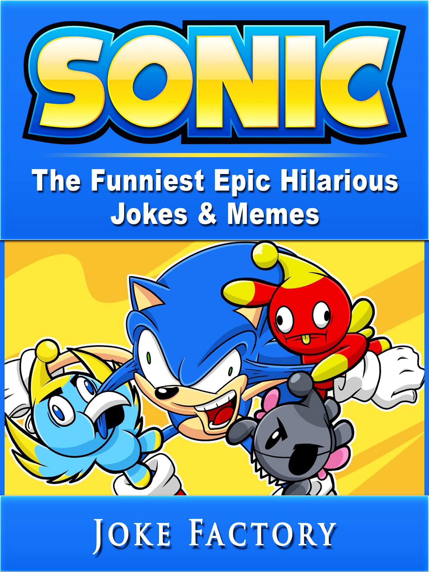 Sonic the funniest epic hilarious jokes & memes