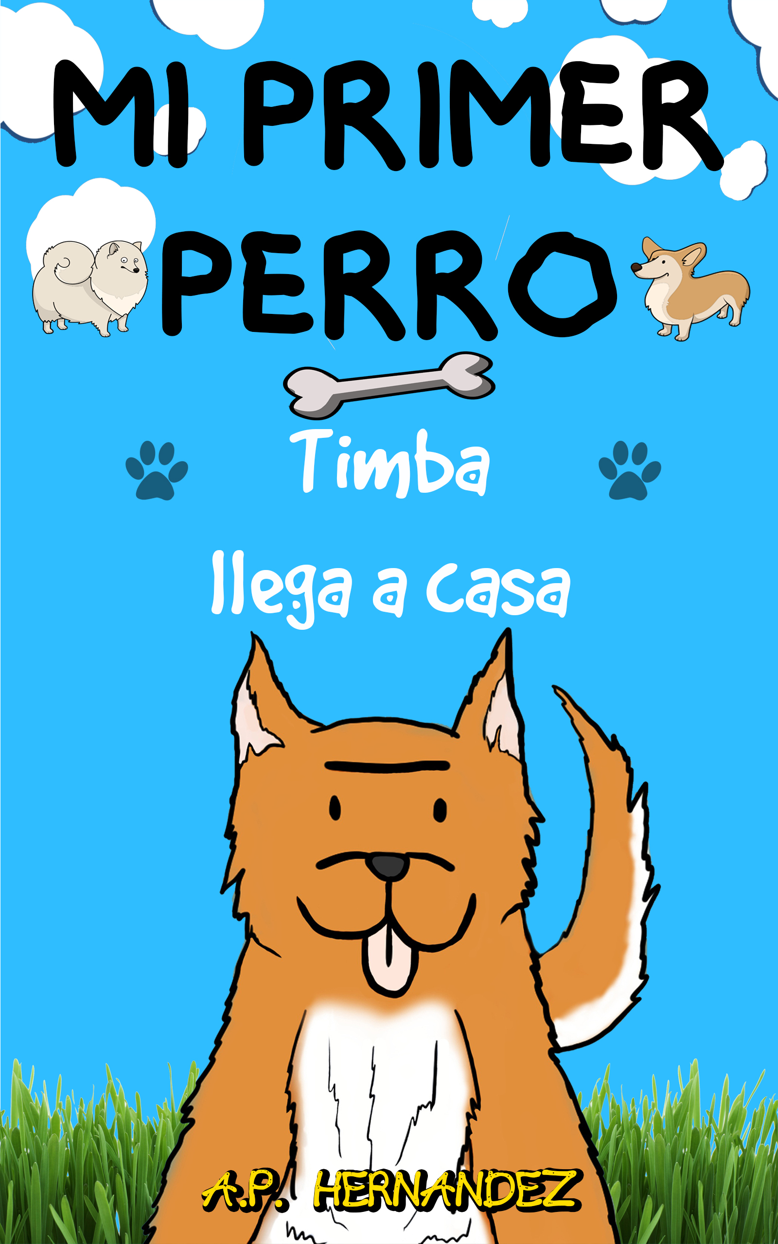 Mi primer perro: libro infantil (6 - 7 años). ¡timba llega a casa!