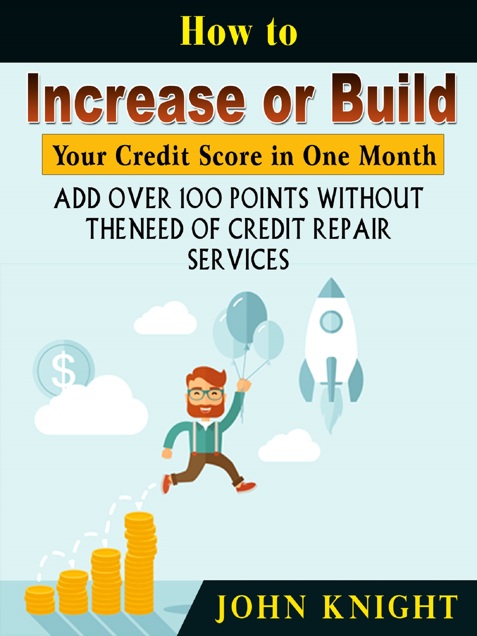 How to increase or build your credit score in one month