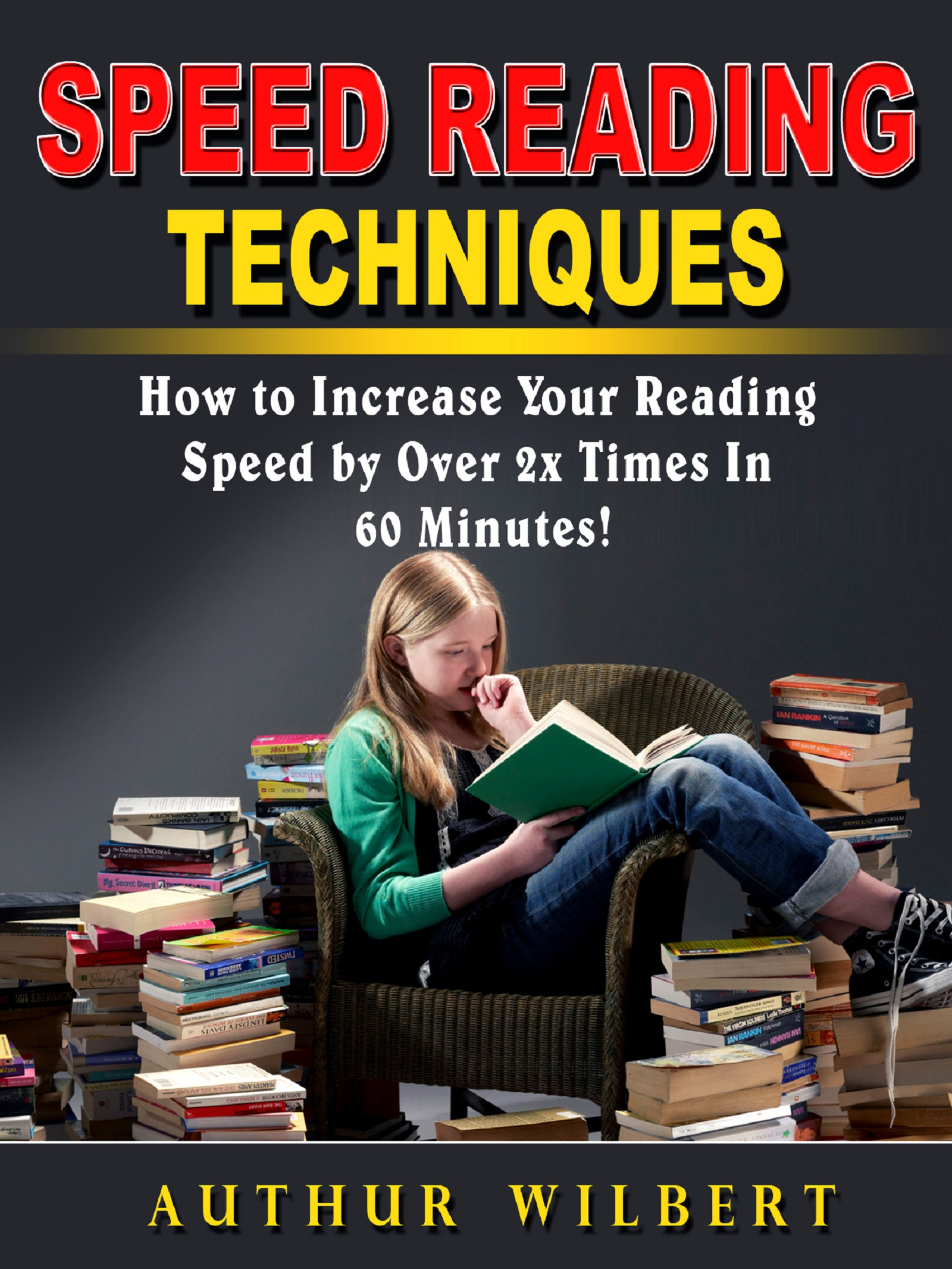 Speed reading techniques: how to incrase your reading speed by over 2 times in 60 minutes!