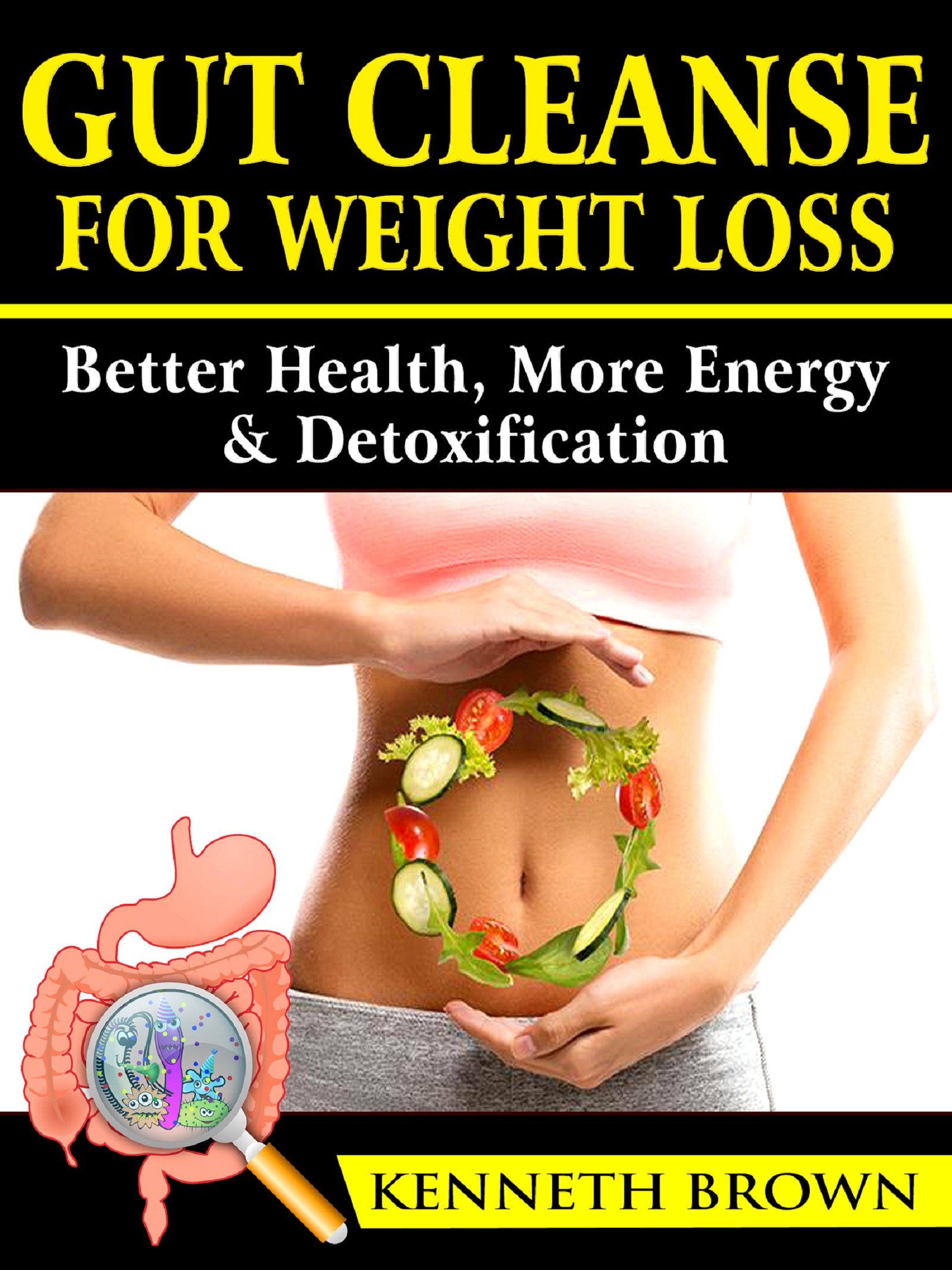 Gut cleanse for weight loss: better health, more energy, & detoxification