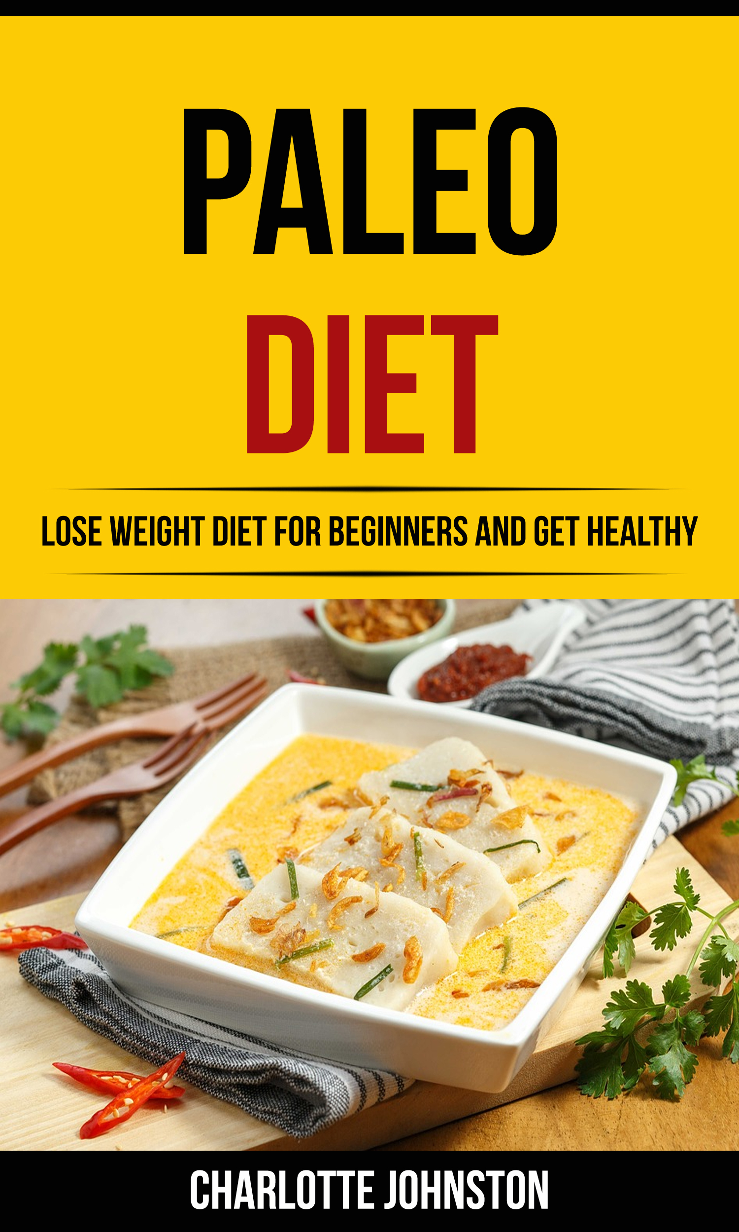 Paleo diet: lose weight diet for beginners and get healthy