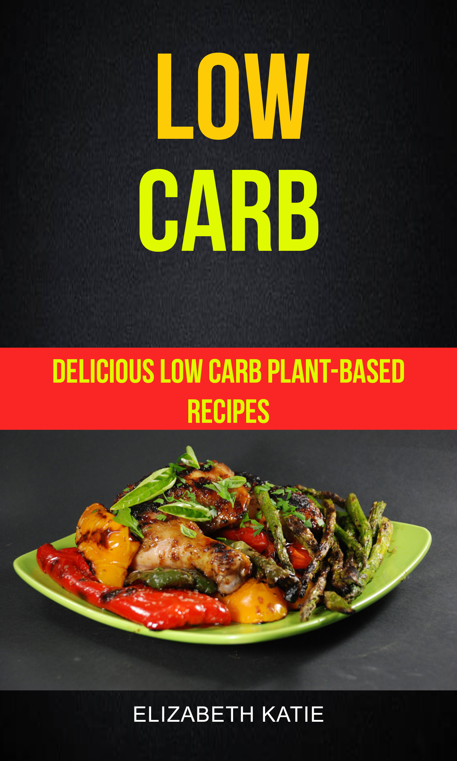 Low carb: delicious low carb plant-based recipes