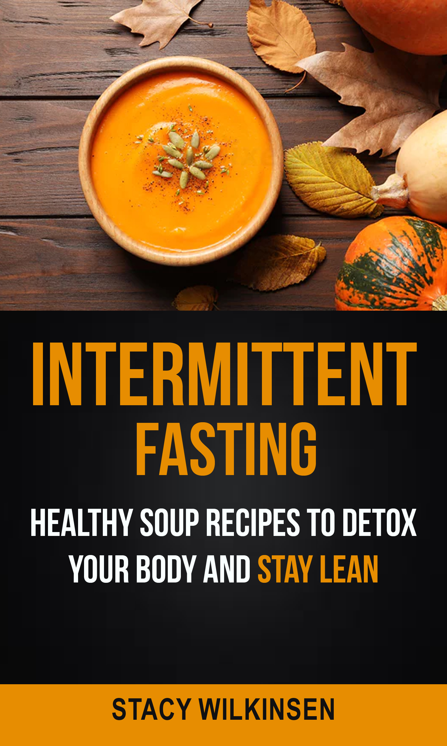 Intermittent fasting: healthy soup recipes to detox your body and stay lean