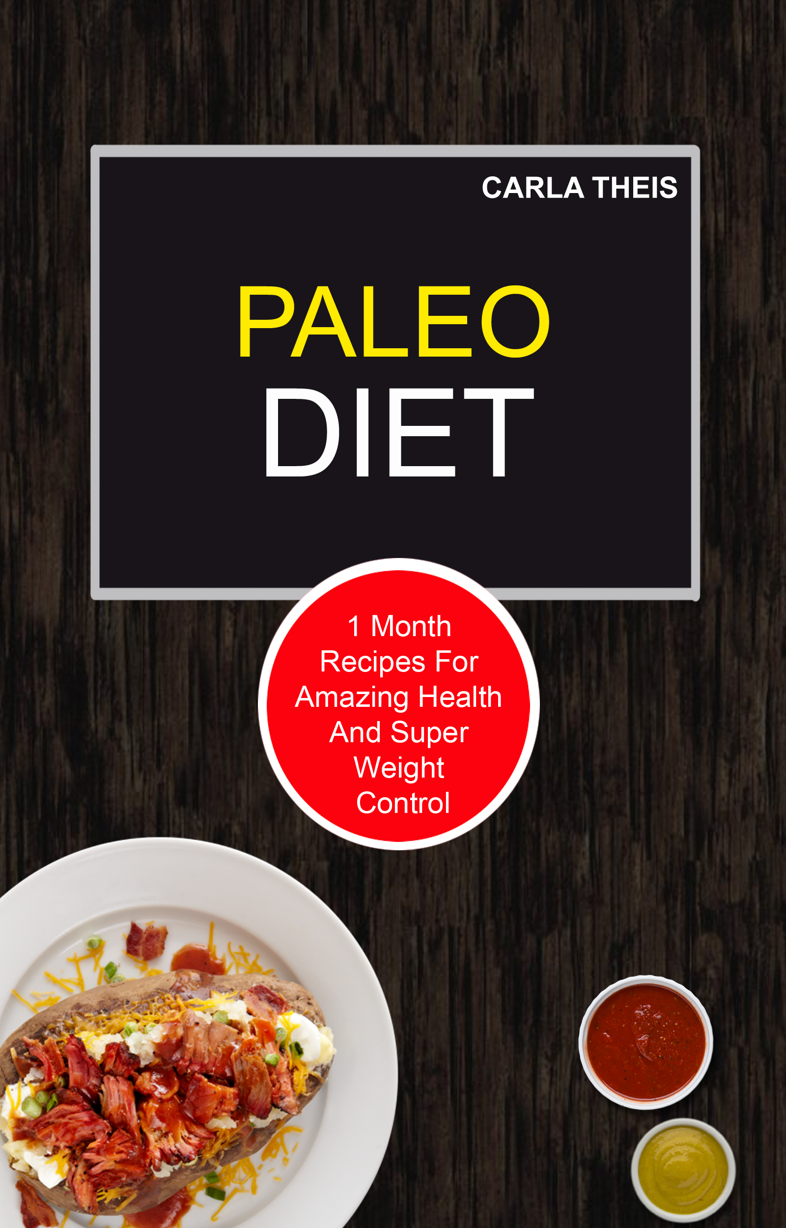 Paleo diet: 1month recipes for amazing health and super weight control